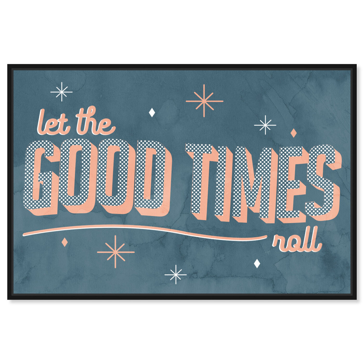 Front view of Good Times featuring typography and quotes and inspirational quotes and sayings art.