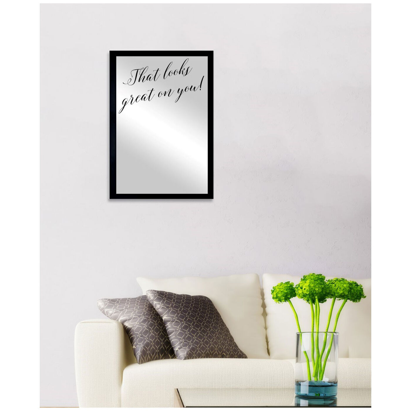 Hanging view of That Looks Great Mirror featuring typography and quotes and beauty quotes and sayings art.