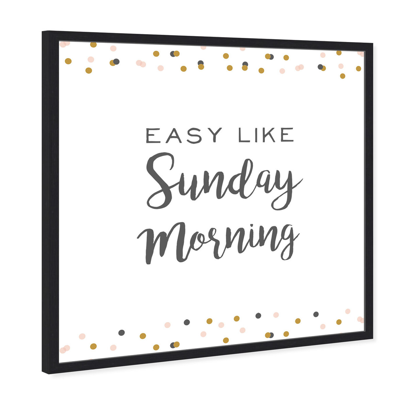 Angled view of Easy Like Sunday Morning featuring typography and quotes and quotes and sayings art.