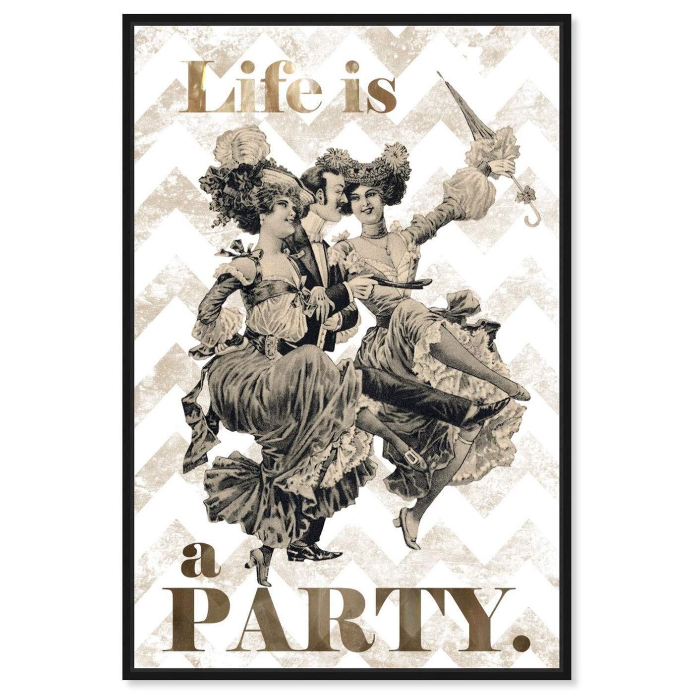 Front view of Life Is A Party featuring typography and quotes and funny quotes and sayings art.
