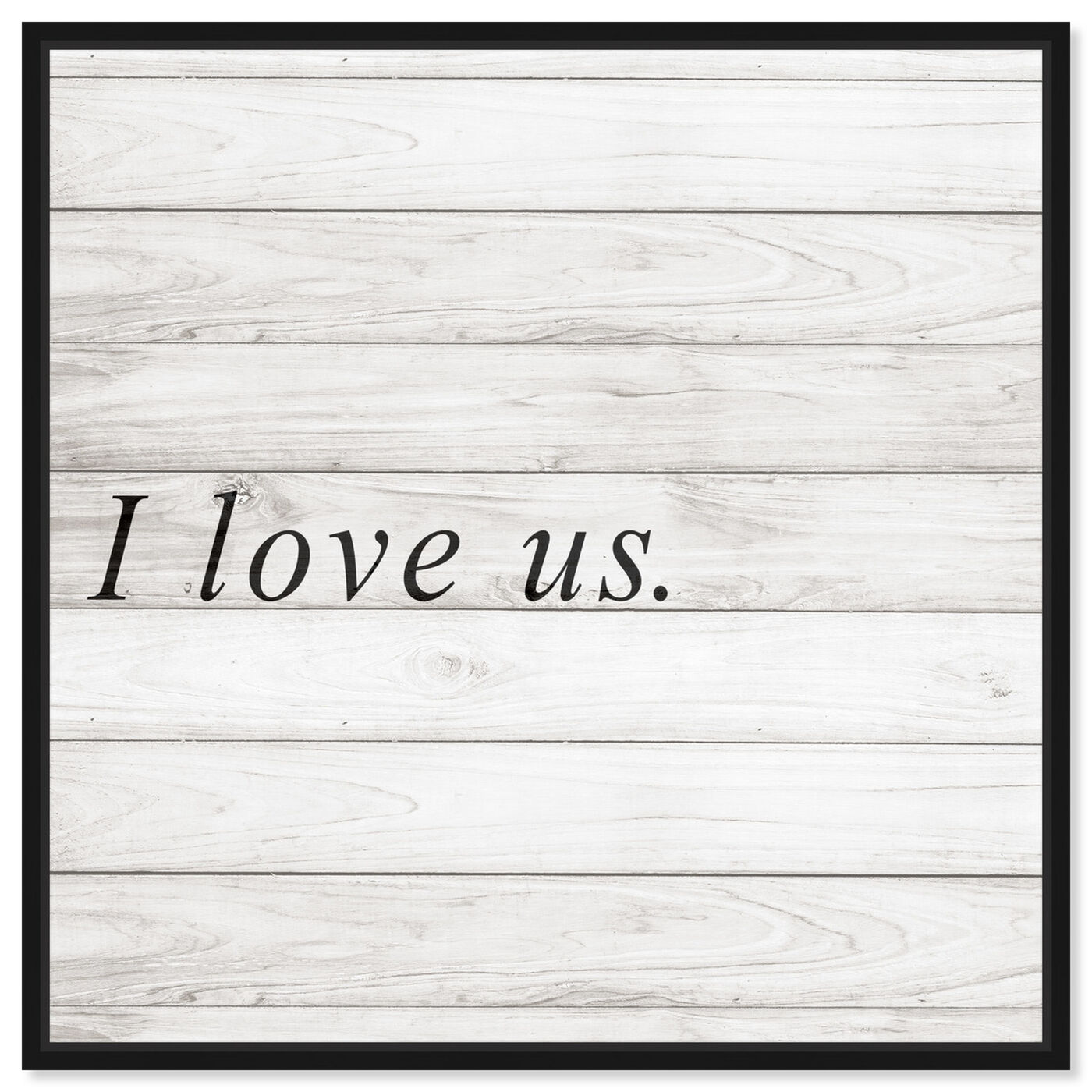 Front view of I Love Us Square featuring typography and quotes and love quotes and sayings art.
