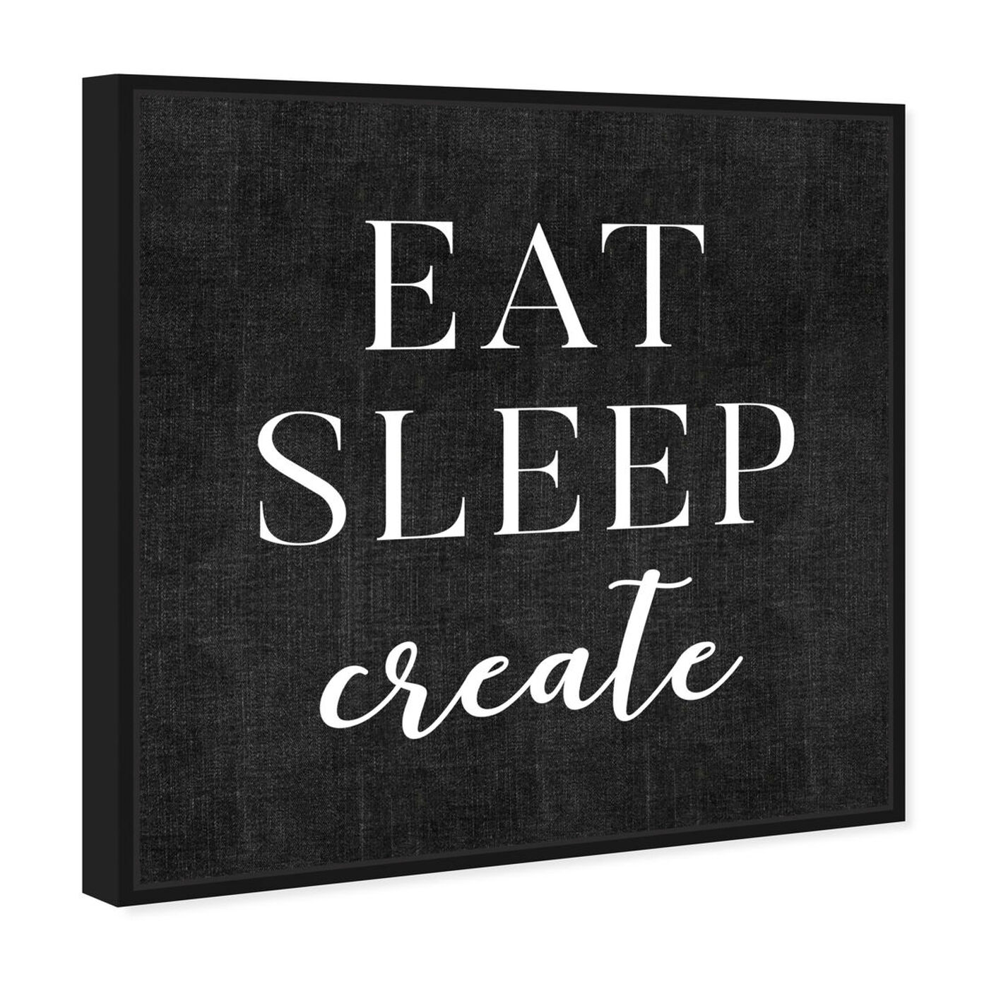 Angled view of Eat Sleep Create featuring typography and quotes and motivational quotes and sayings art.