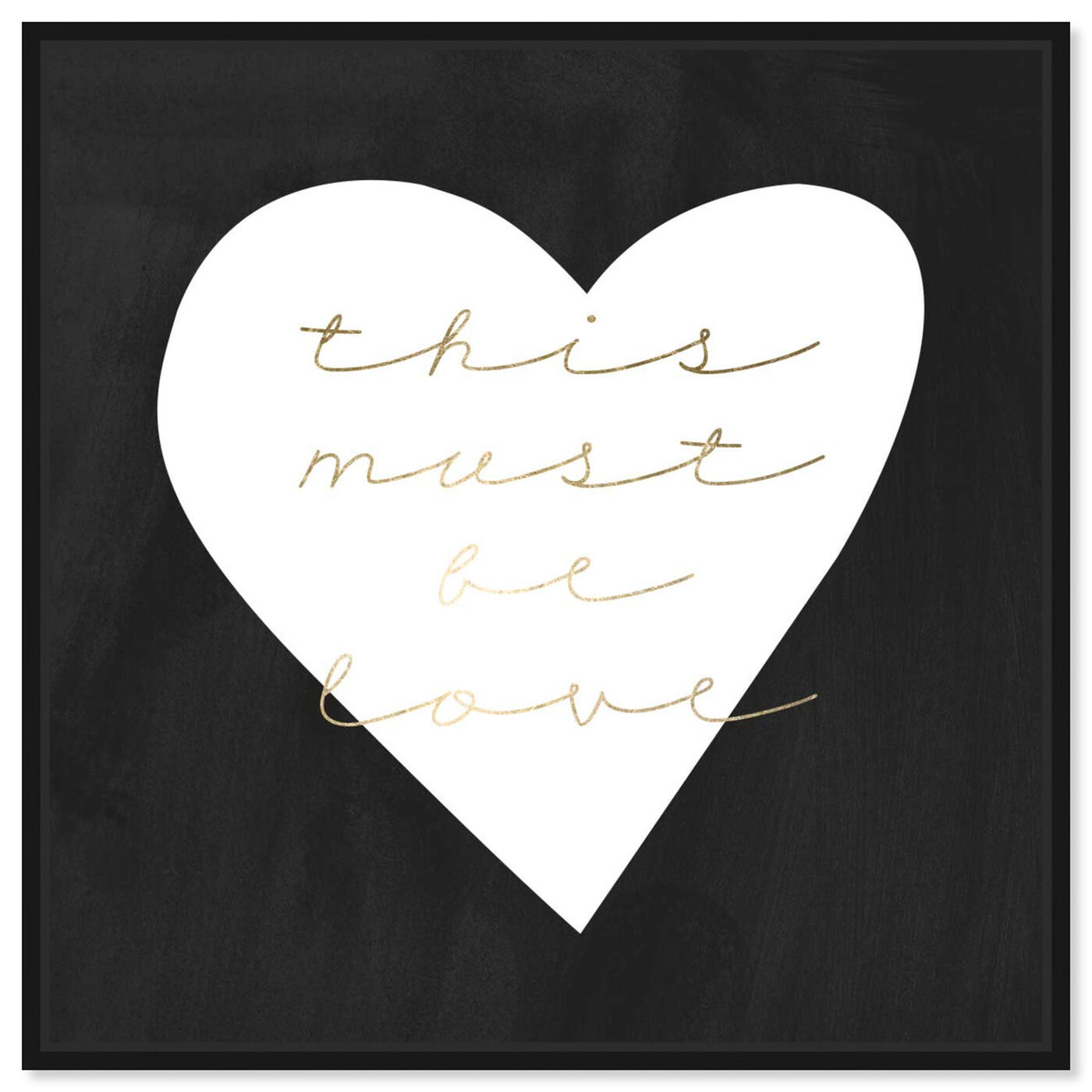 Front view of Must be Love featuring typography and quotes and love quotes and sayings art.