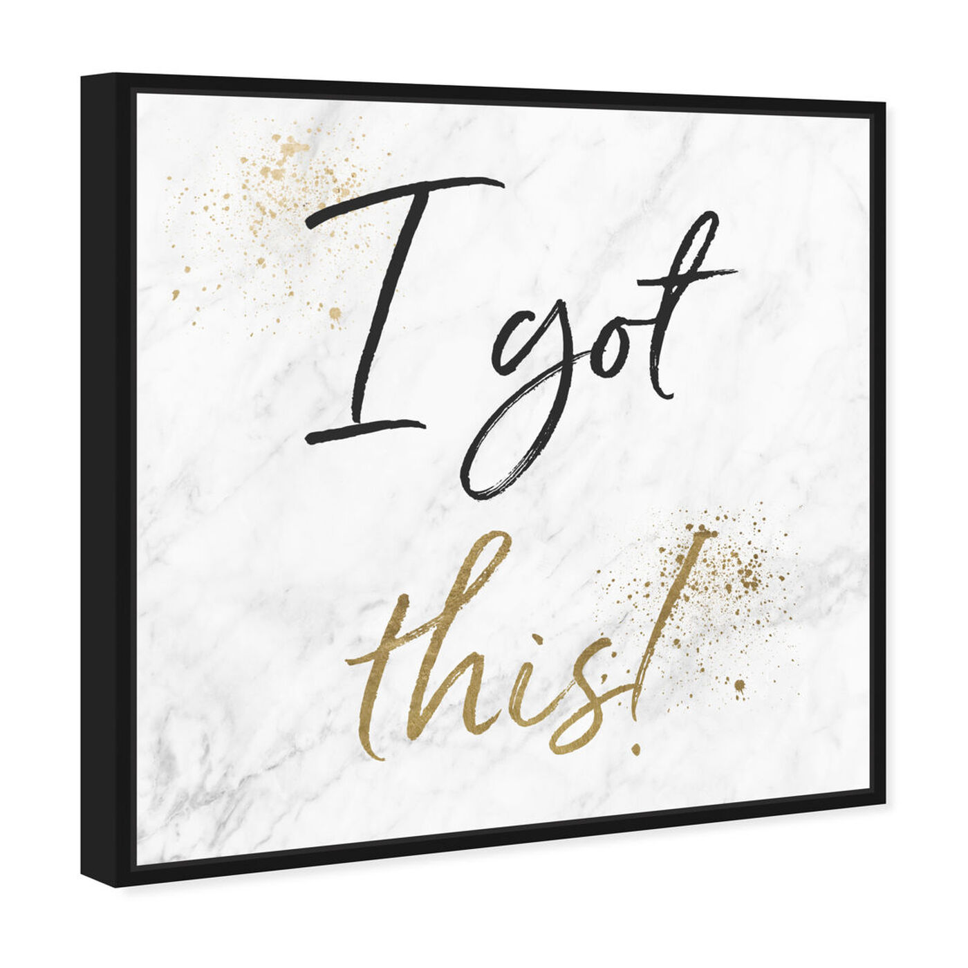 Angled view of I Got This Gold and Marble featuring typography and quotes and inspirational quotes and sayings art.