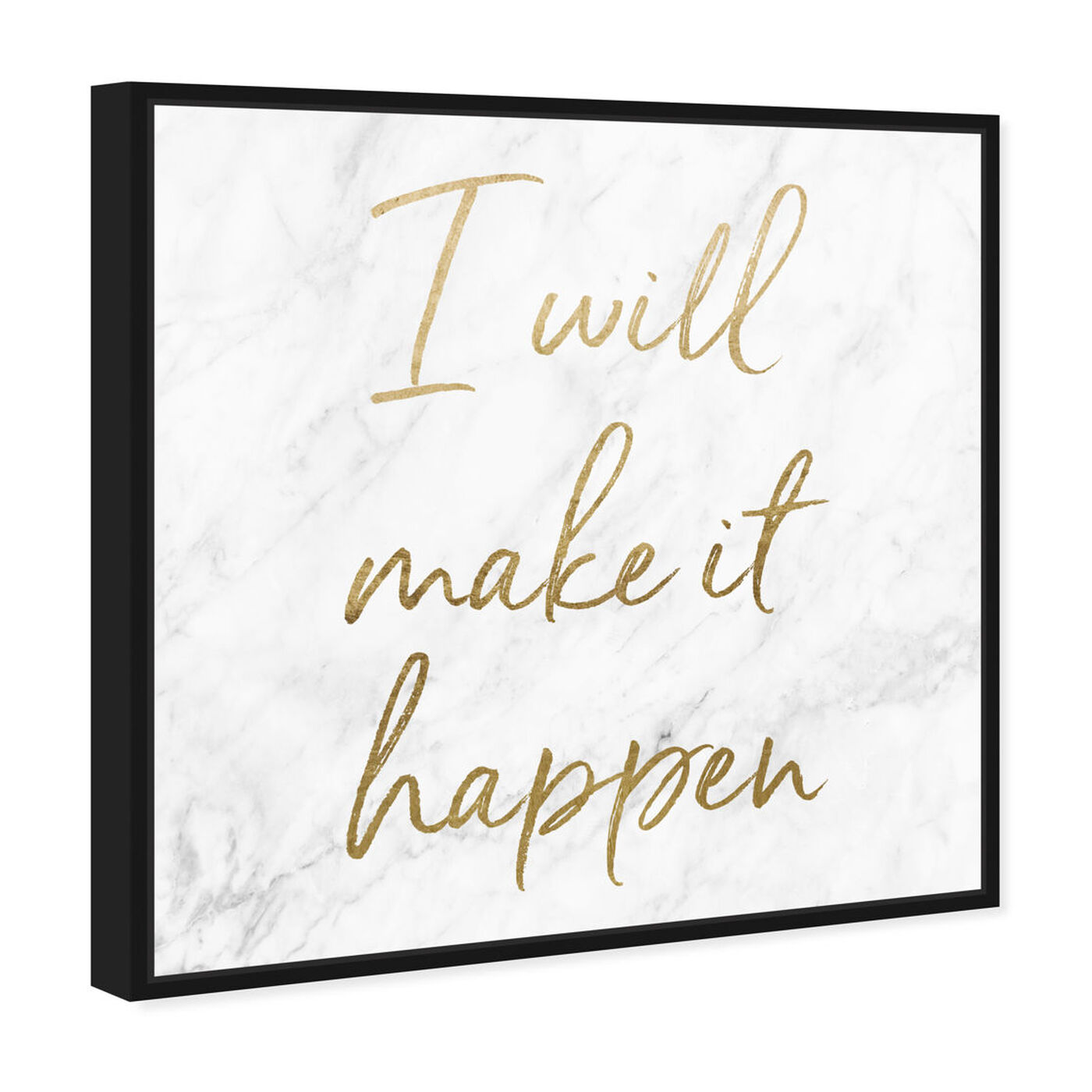 Angled view of I Will Make It Happen featuring typography and quotes and motivational quotes and sayings art.