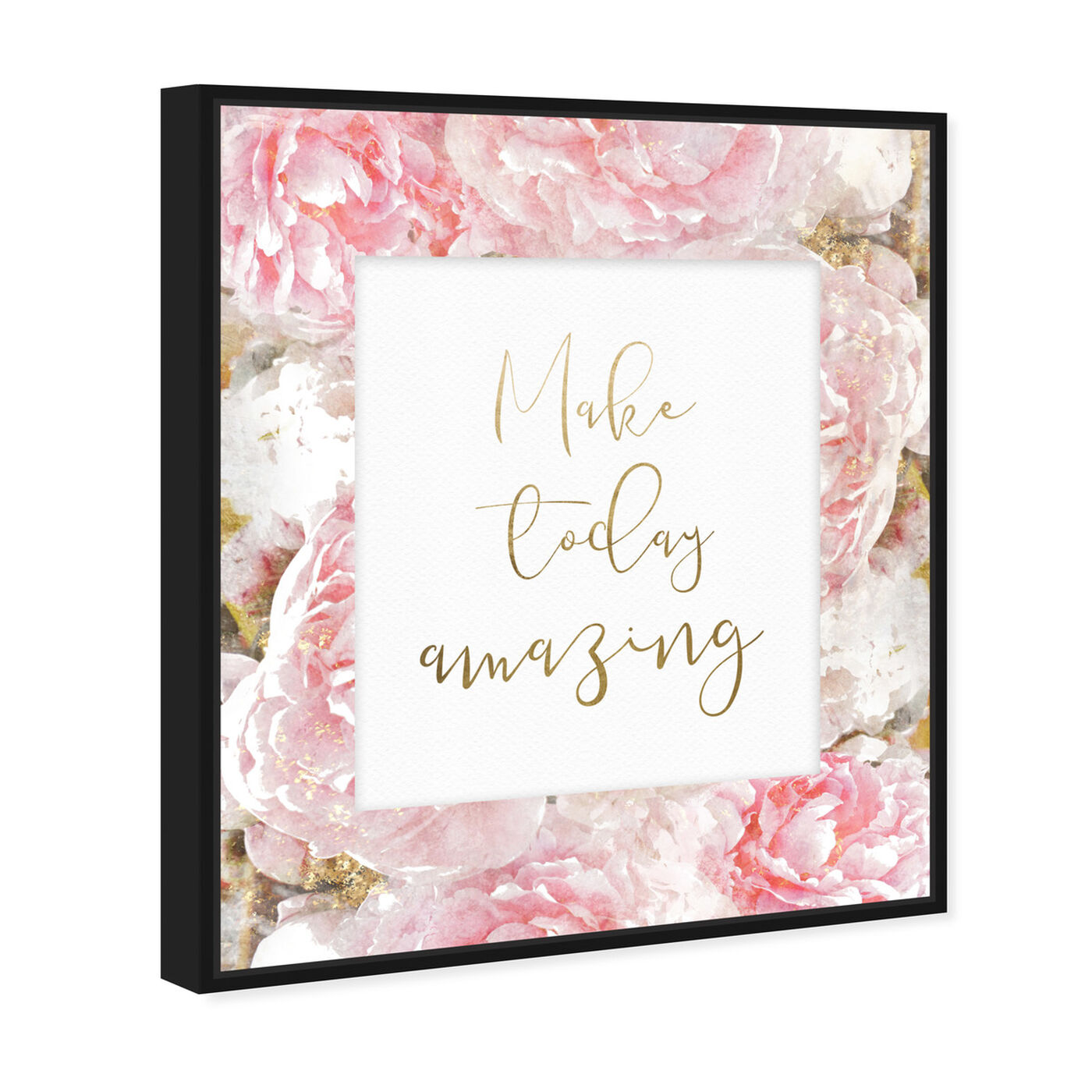 Angled view of Make Today Amazing Floral featuring typography and quotes and inspirational quotes and sayings art.