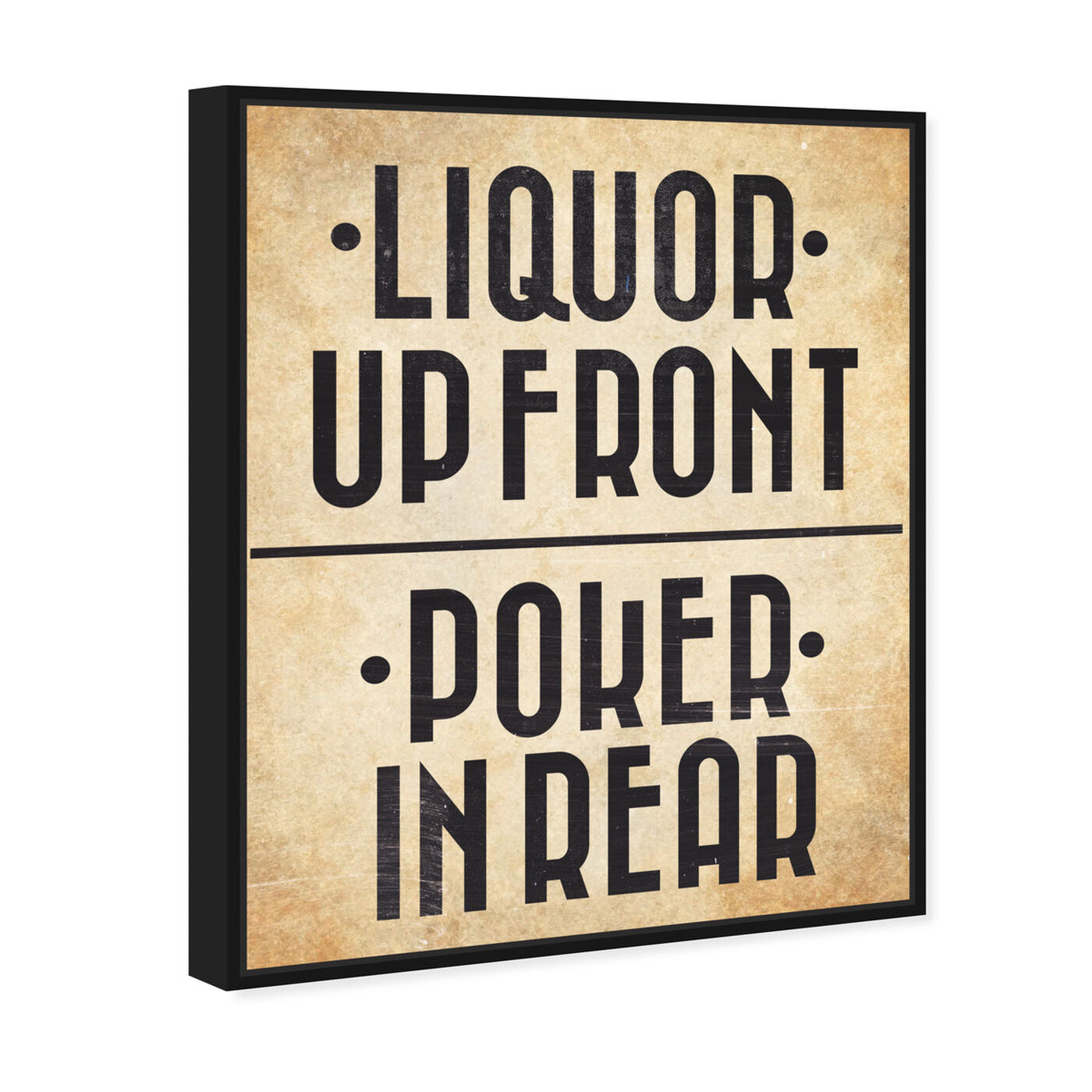 Angled view of Liquor In The Front I featuring typography and quotes and funny quotes and sayings art.