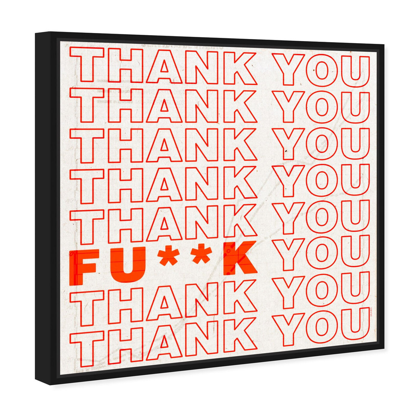 Angled view of Thank You featuring typography and quotes and funny quotes and sayings art.