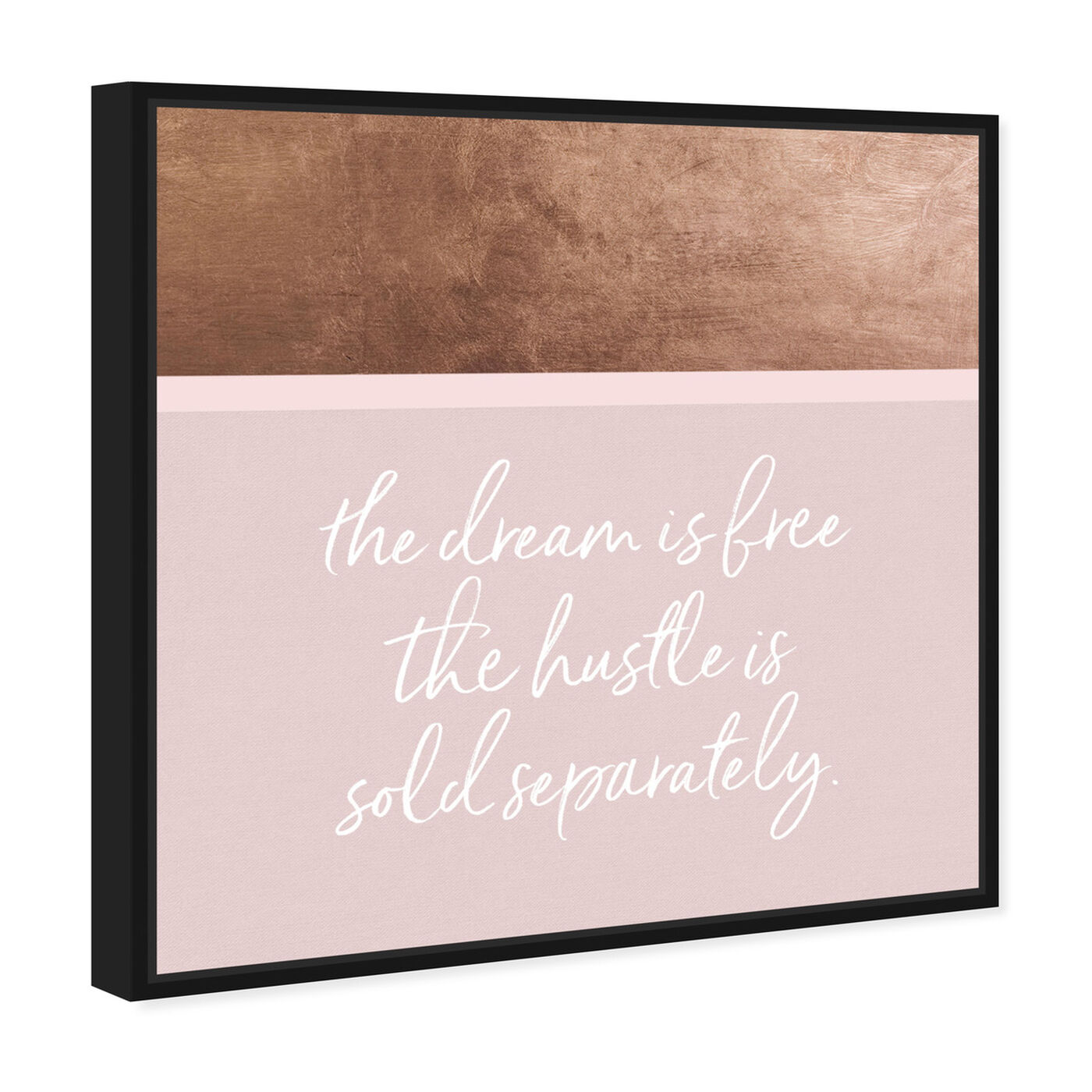 Angled view of Hustle and Dream featuring typography and quotes and motivational quotes and sayings art.