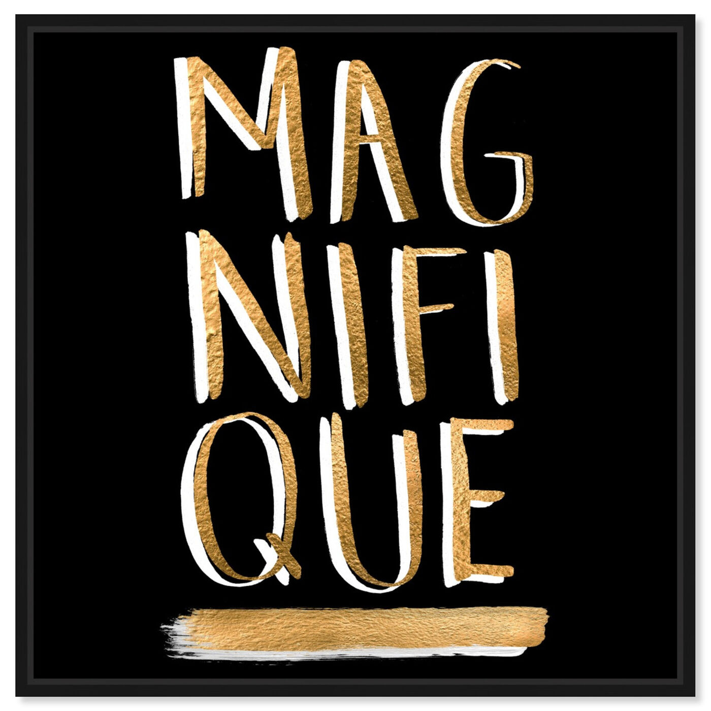 Front view of Magnifique featuring typography and quotes and quotes and sayings art.