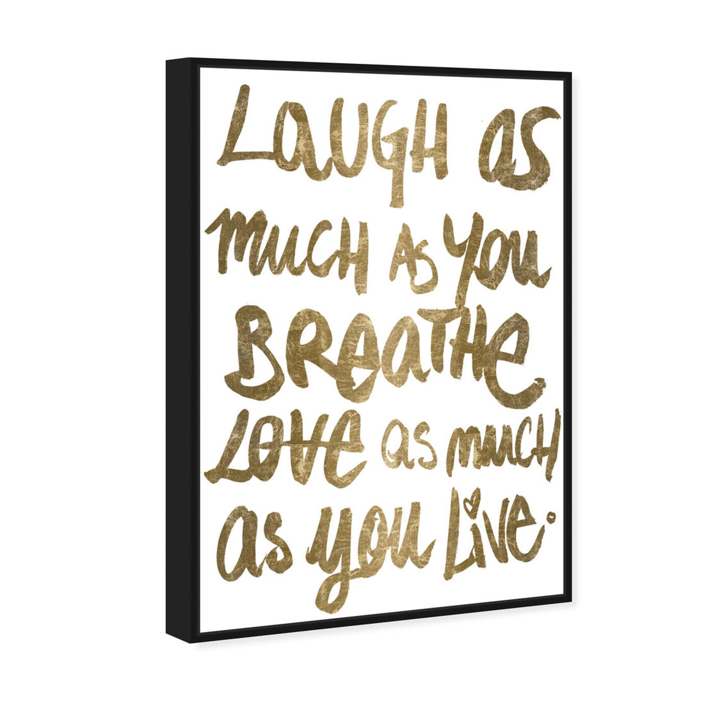 Angled view of Laugh Gold featuring typography and quotes and love quotes and sayings art.