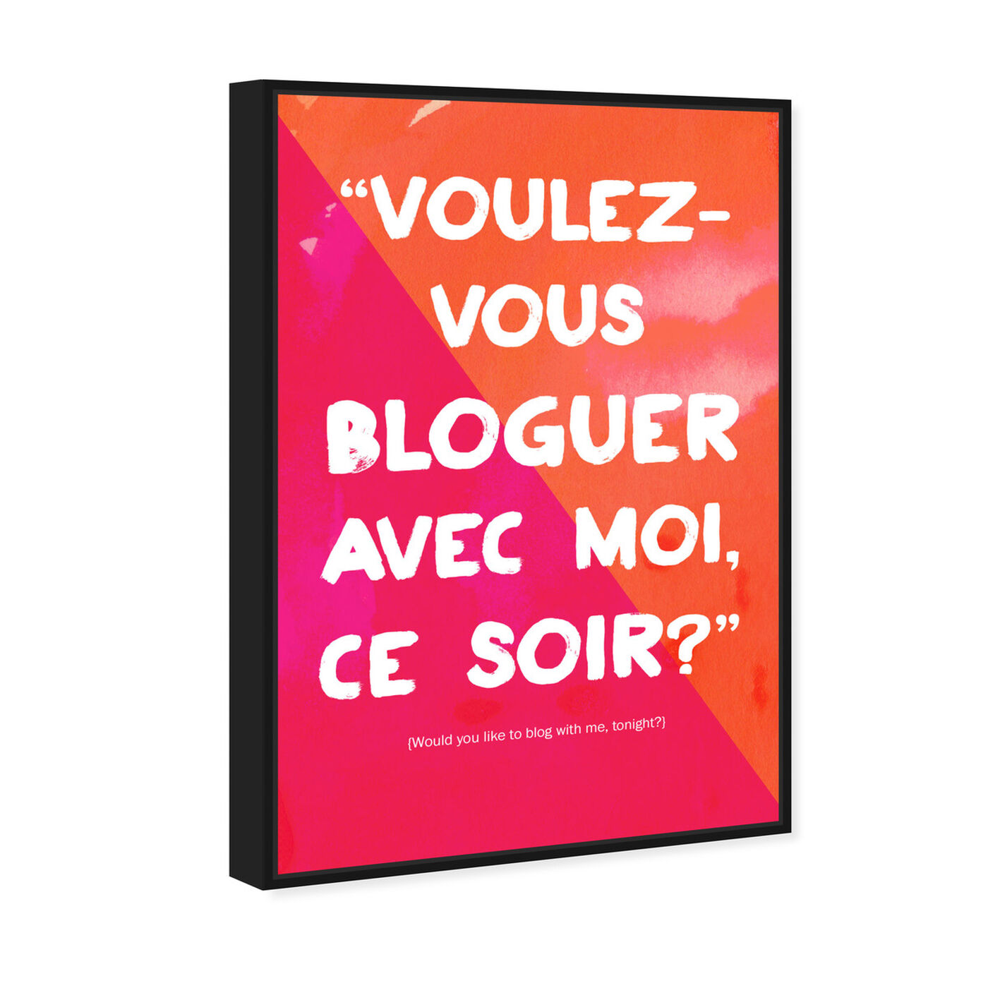 Angled view of Bloguer Avec Moi featuring typography and quotes and funny quotes and sayings art.