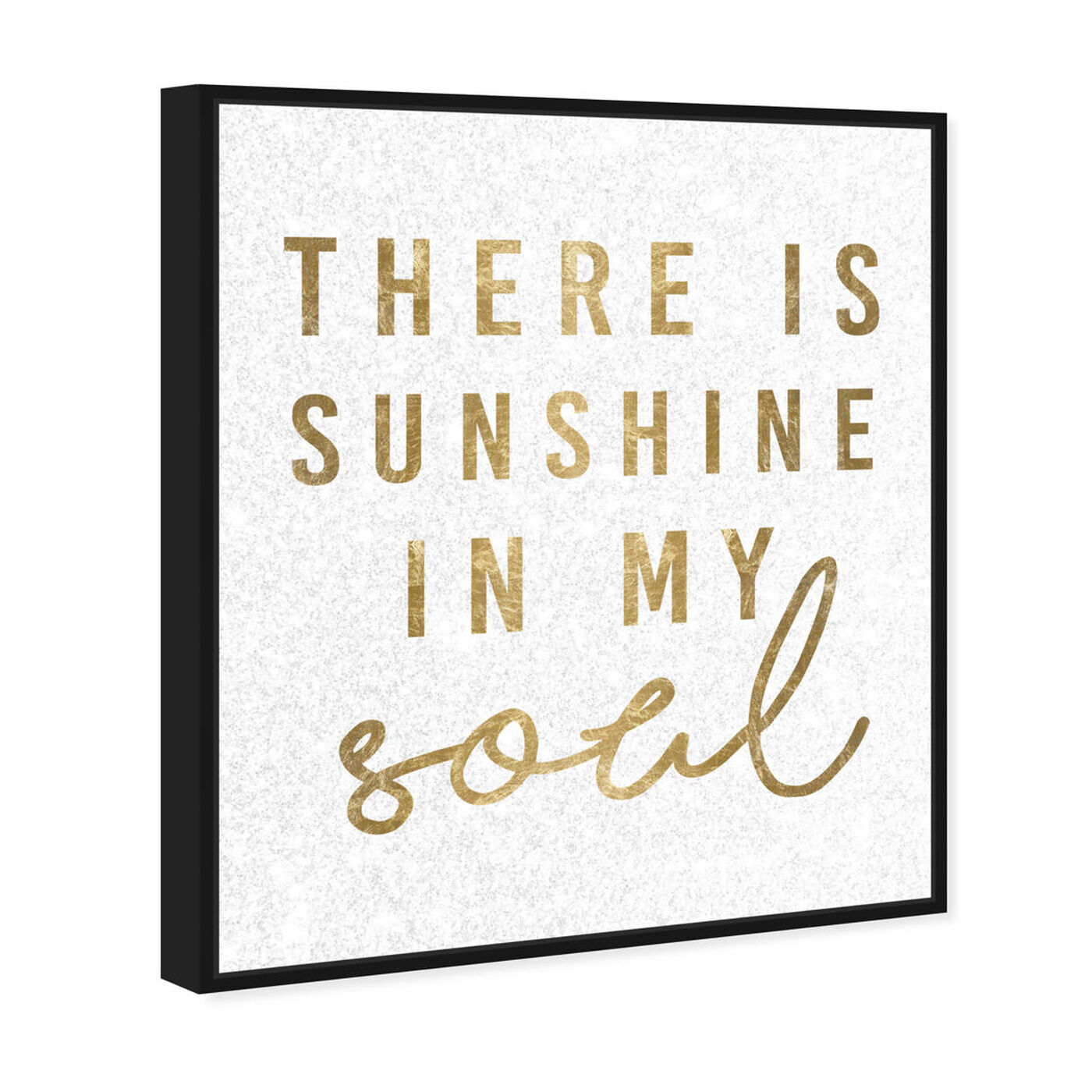 Angled view of Sunshine in My Soul featuring typography and quotes and beauty quotes and sayings art.
