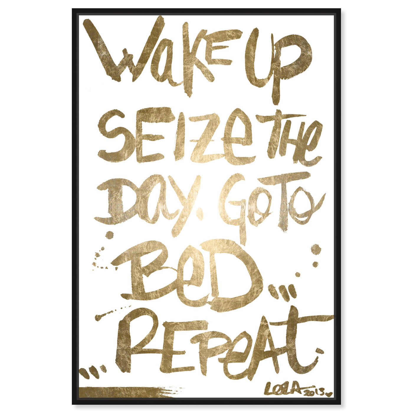 Front view of Seize The Day Gold Foil featuring typography and quotes and motivational quotes and sayings art.