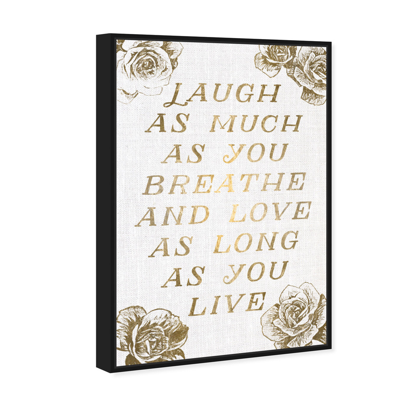 Angled view of Laugh and Live Roses featuring typography and quotes and love quotes and sayings art.