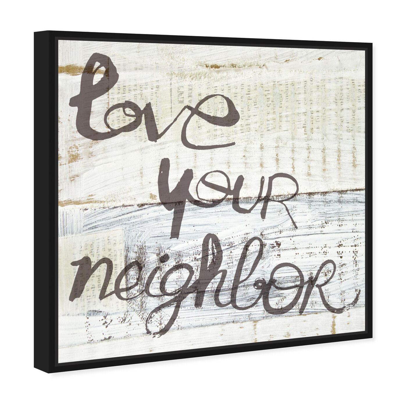 Angled view of Love Your Neighbor featuring typography and quotes and love quotes and sayings art.