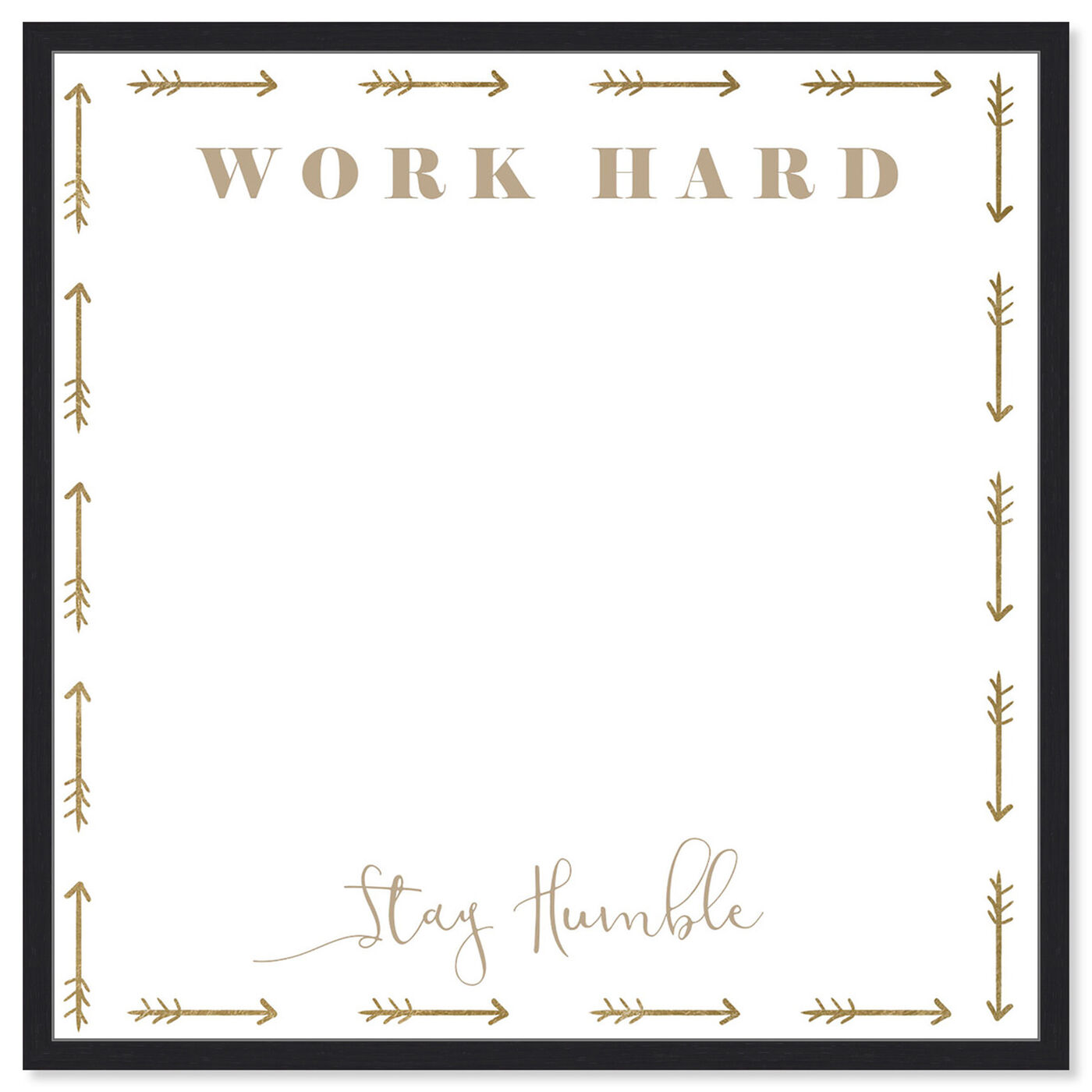 Front view of Work Hard Stay Humble featuring education and office and whiteboards art.