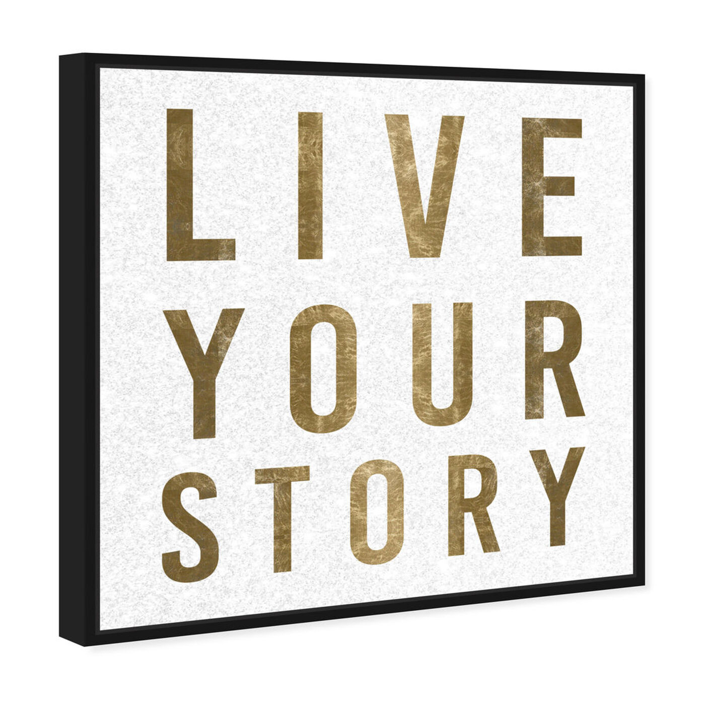 Angled view of Live Your Story featuring typography and quotes and love quotes and sayings art.