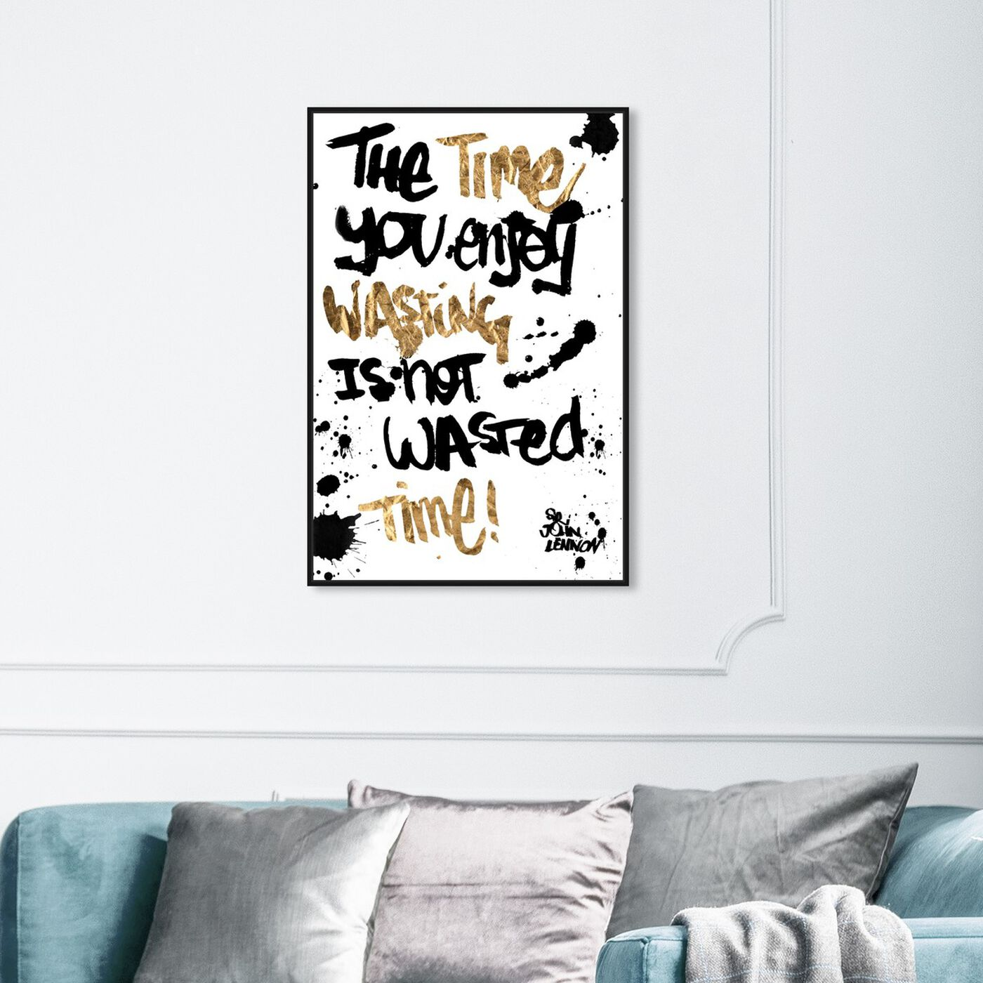 Hanging view of Not Wasted Time featuring typography and quotes and quotes and sayings art.