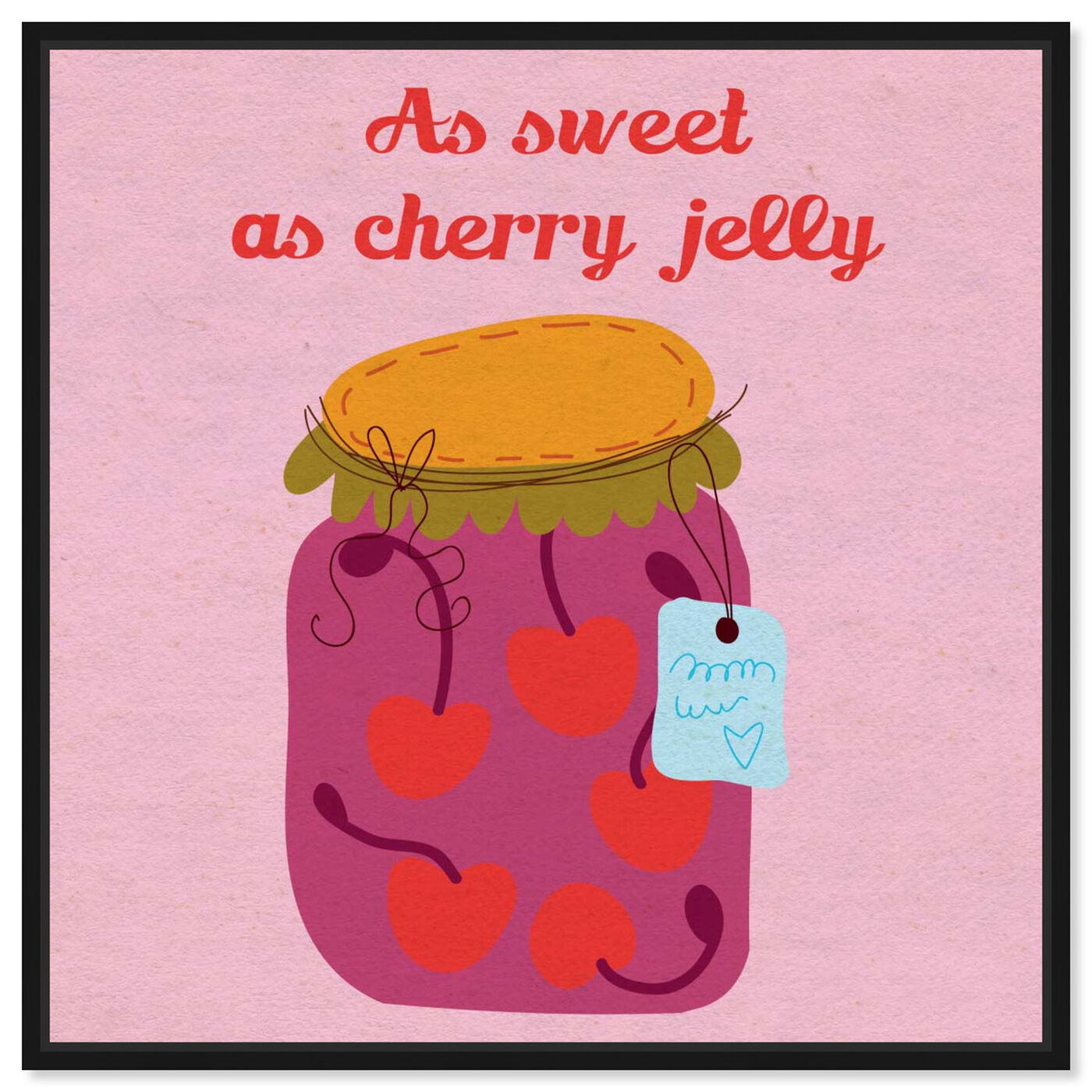 Front view of Sweet Cherry featuring typography and quotes and love quotes and sayings art.