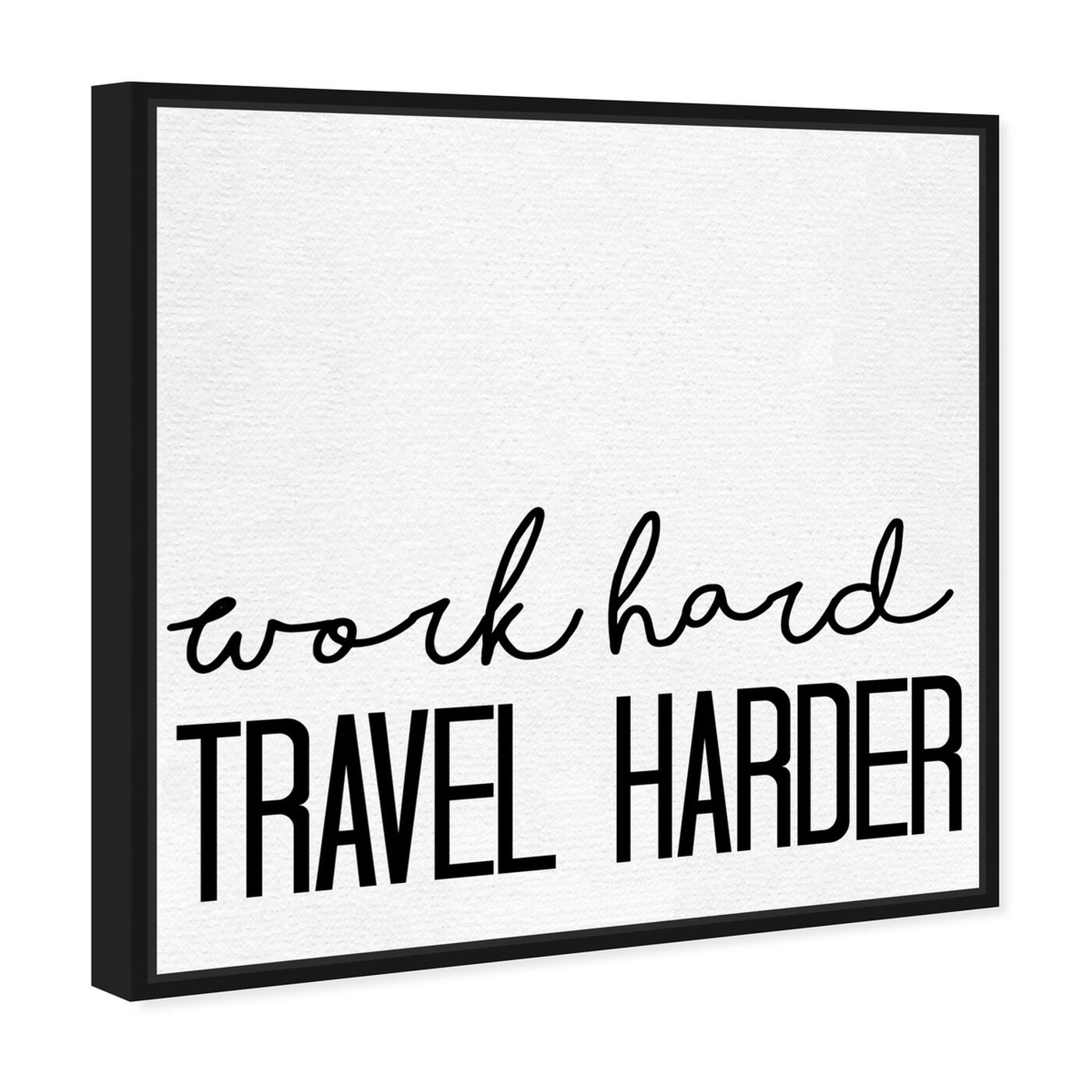 Angled view of Travel Harder featuring typography and quotes and motivational quotes and sayings art.