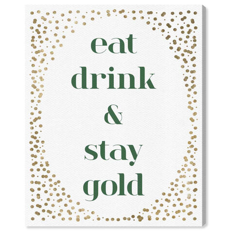 Eat Drink And Stay Gold