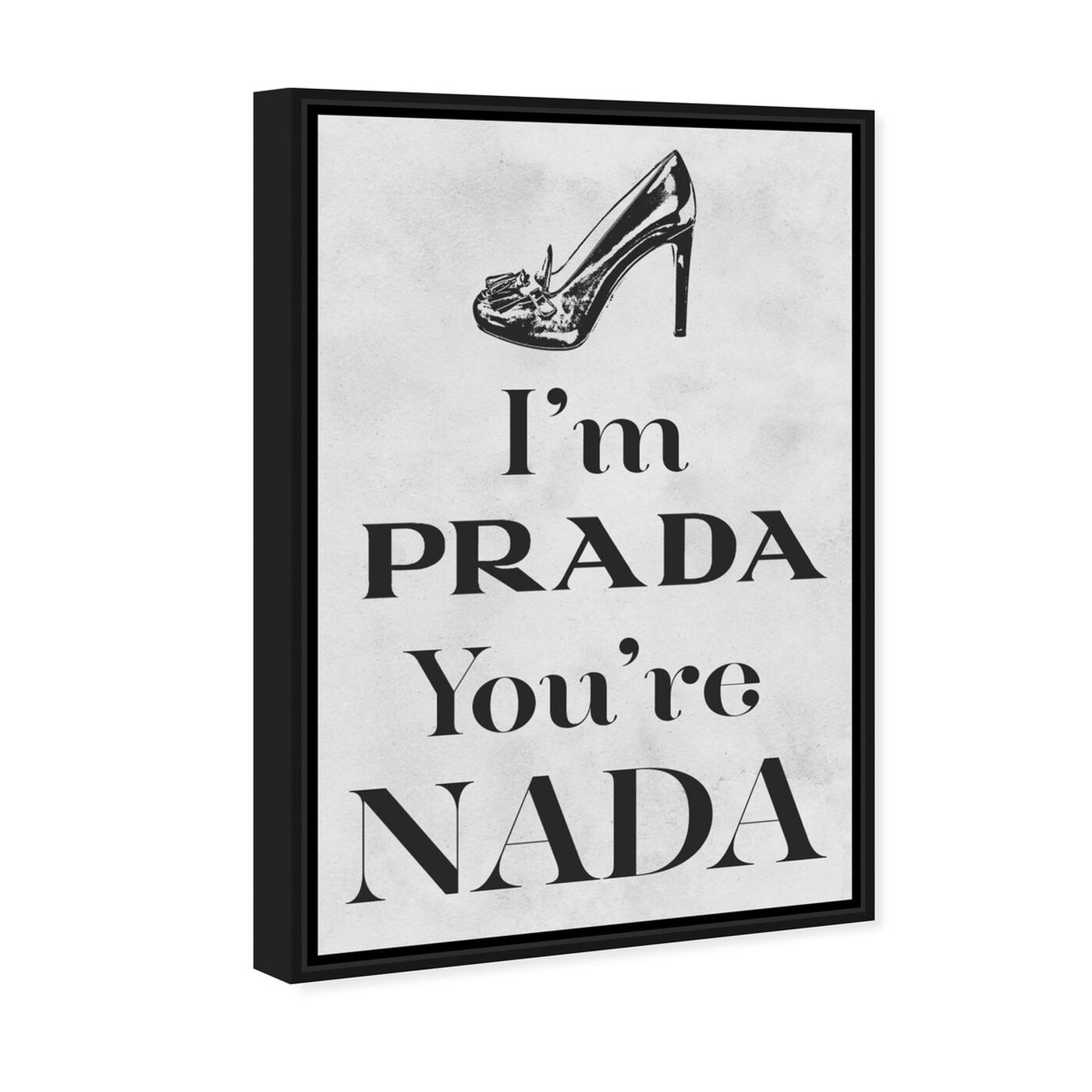 Angled view of You're Nada II featuring fashion and glam and shoes art.