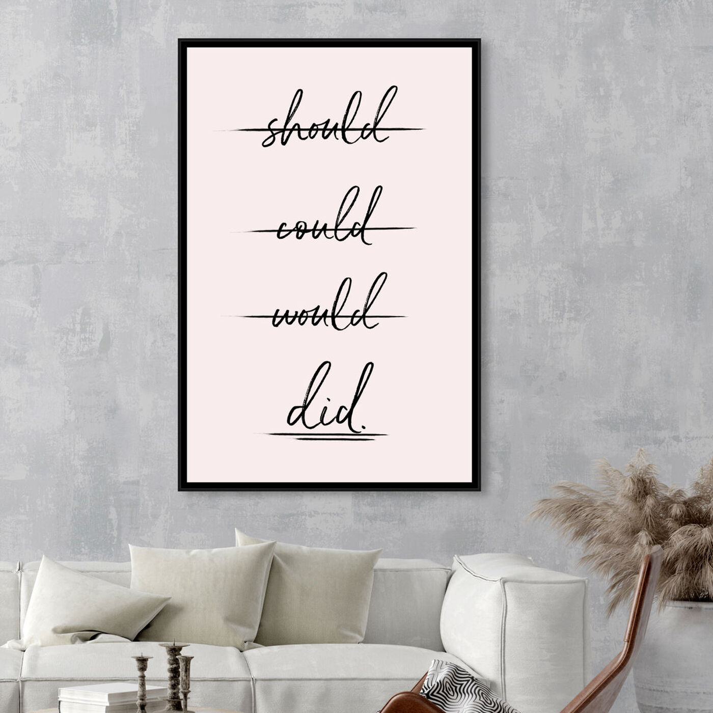 Hanging view of Should Could Would DID featuring typography and quotes and quotes and sayings art.