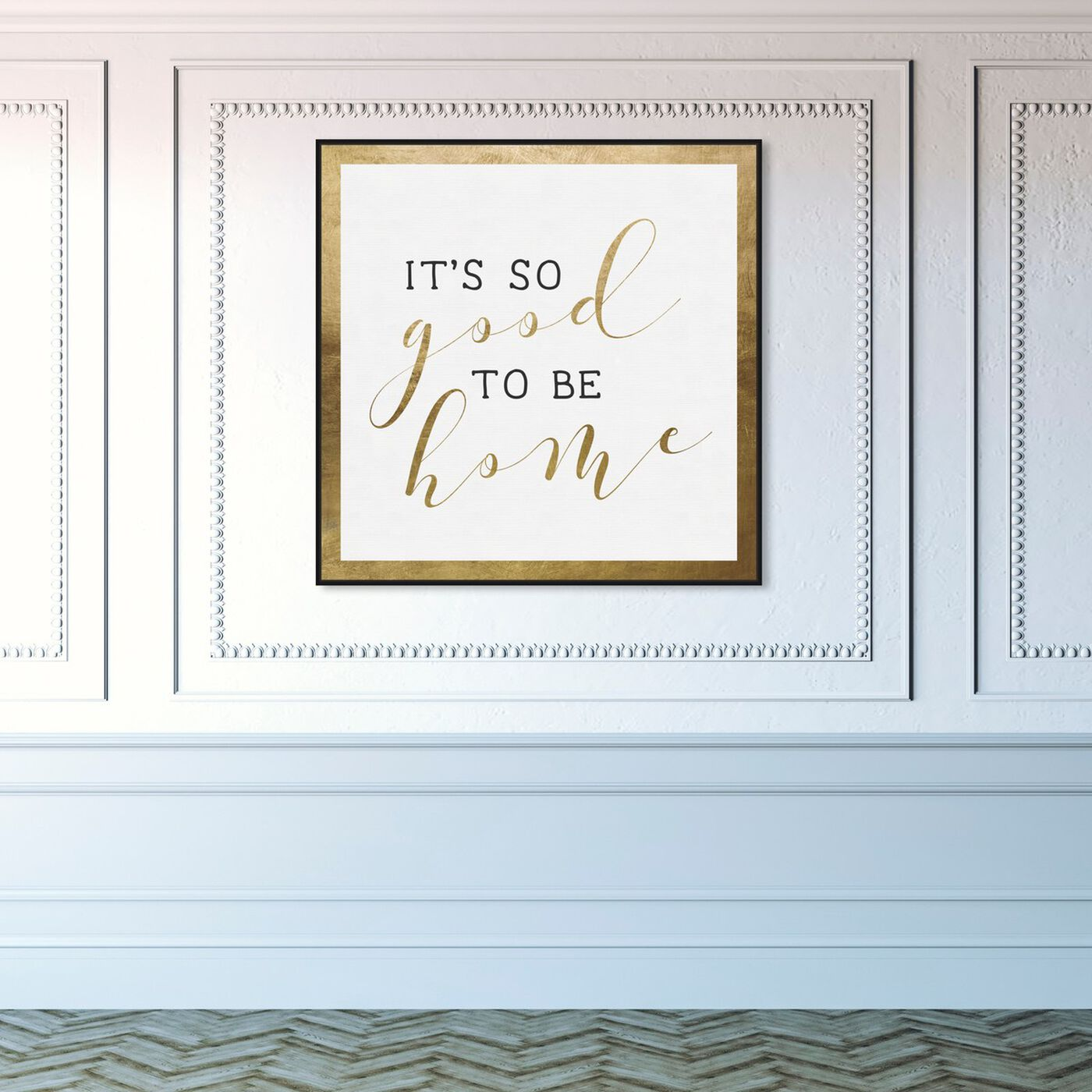 Hanging view of Good to be Home Gold featuring typography and quotes and family quotes and sayings art.