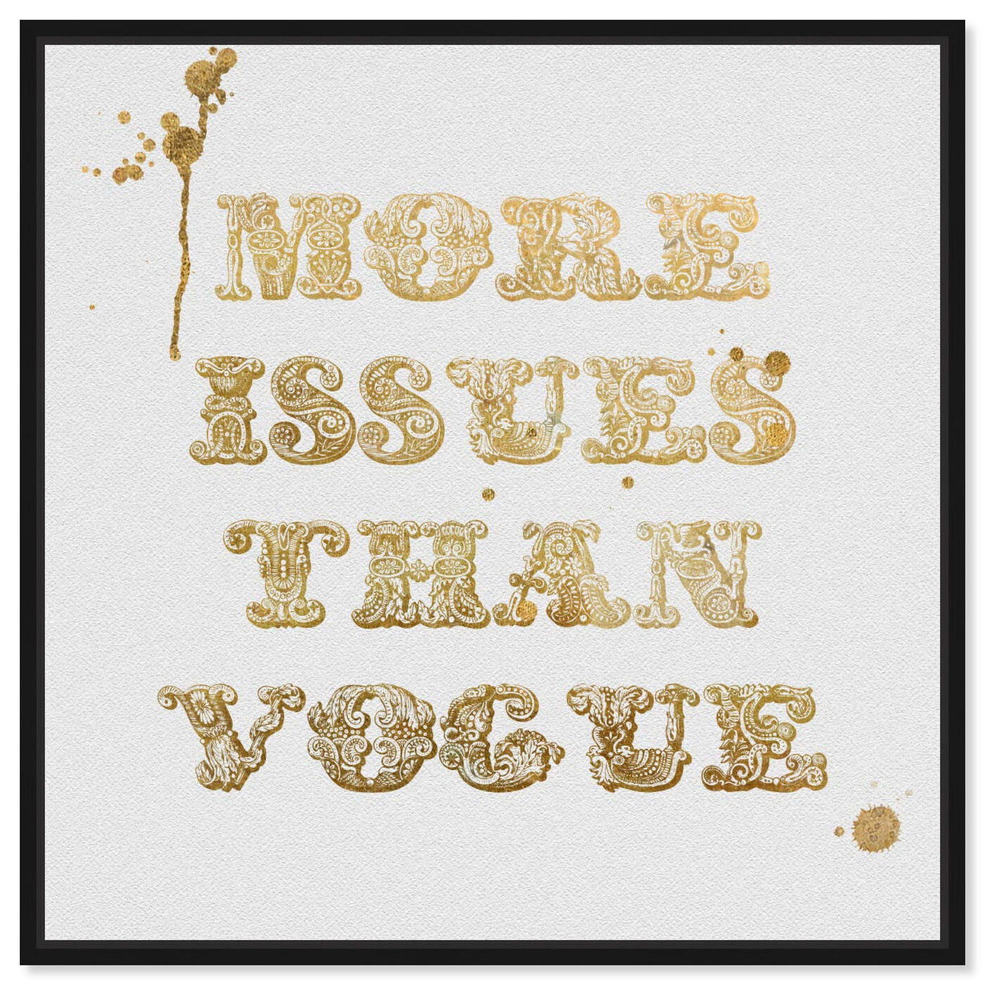 Front view of More Issues Than Vogue featuring typography and quotes and fashion quotes and sayings art.
