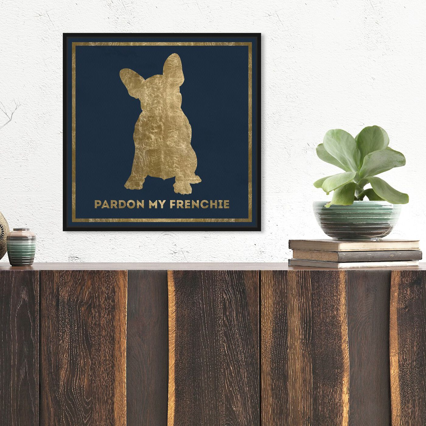 Hanging view of Frenchie featuring typography and quotes and fashion quotes and sayings art.