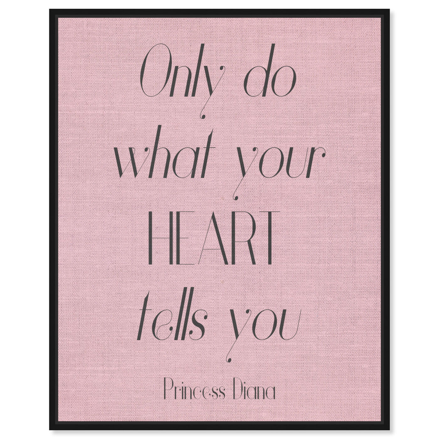 Front view of What Your Heart Says featuring typography and quotes and inspirational quotes and sayings art.