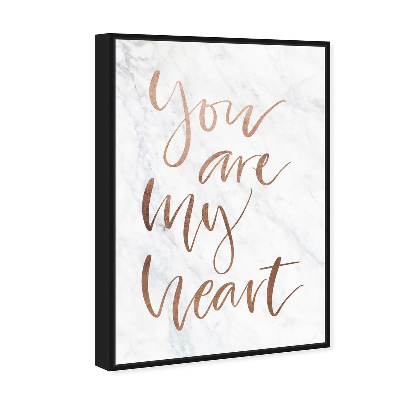 Angled view of You Are My Heart Rose Gold featuring typography and quotes and love quotes and sayings art.