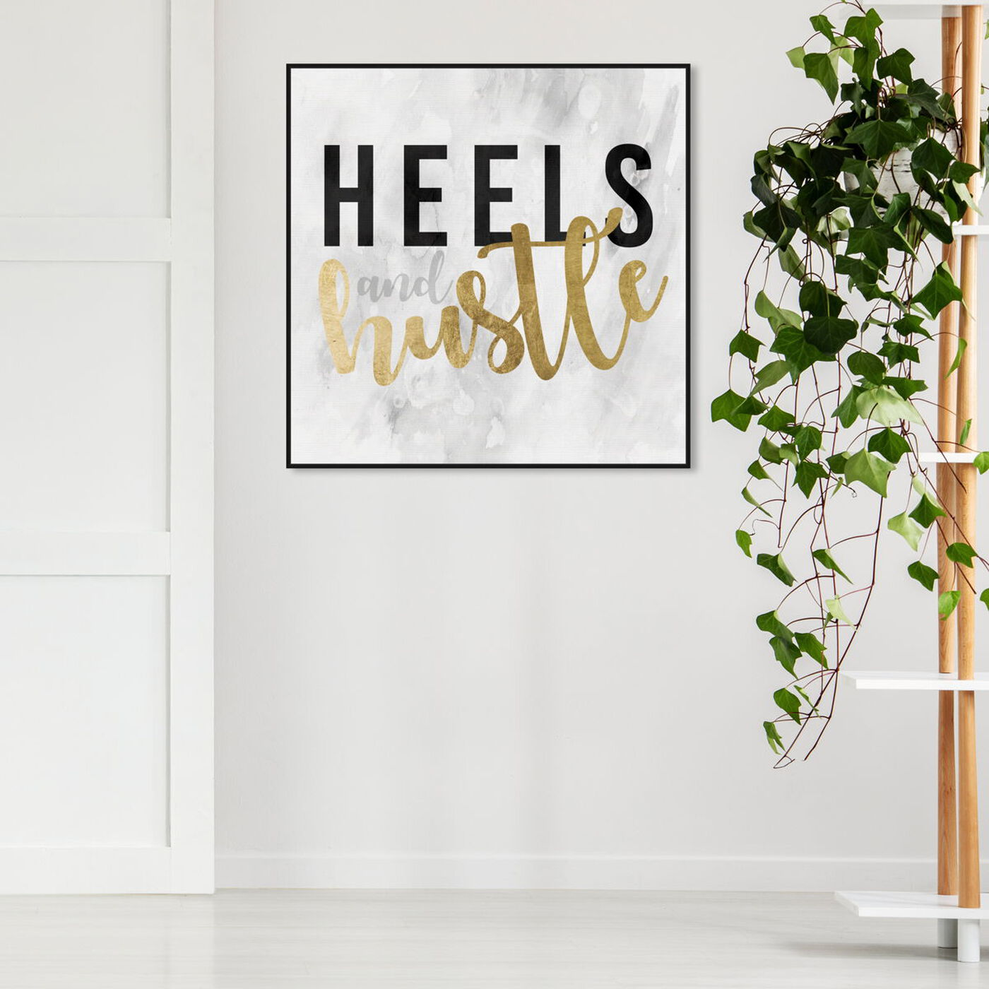 Hanging view of Heels and Hustle Gold featuring typography and quotes and fashion quotes and sayings art.