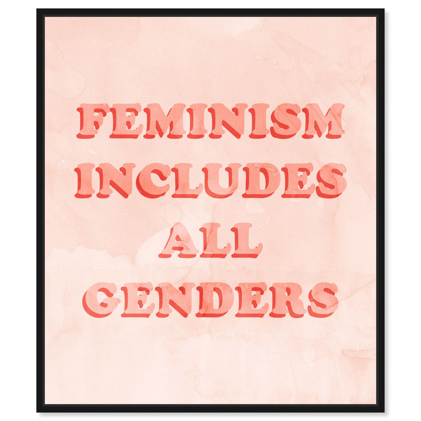 Front view of Including All Genders featuring typography and quotes and empowered women quotes and sayings art.