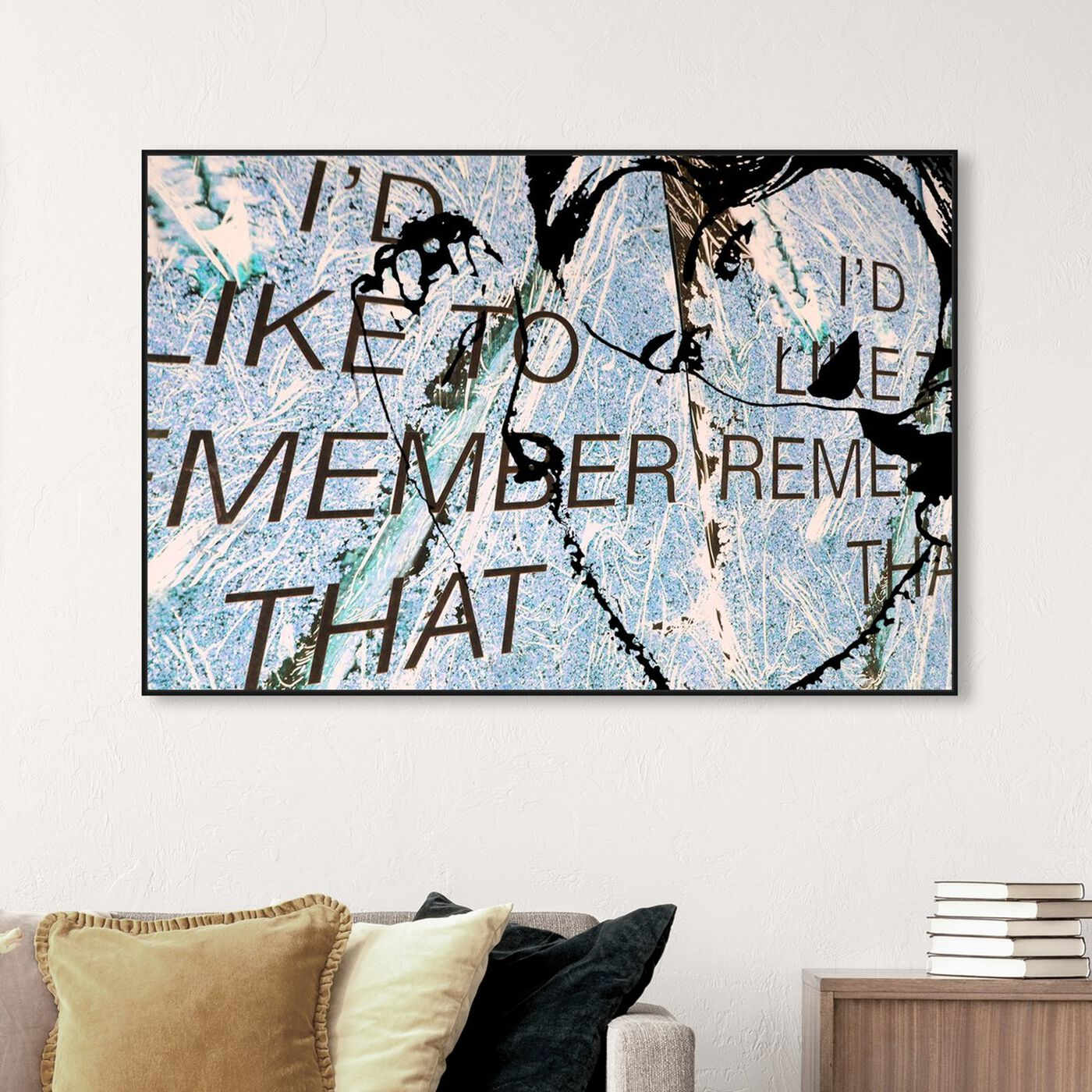 Hanging view of I'd Like To Remember featuring typography and quotes and love quotes and sayings art.