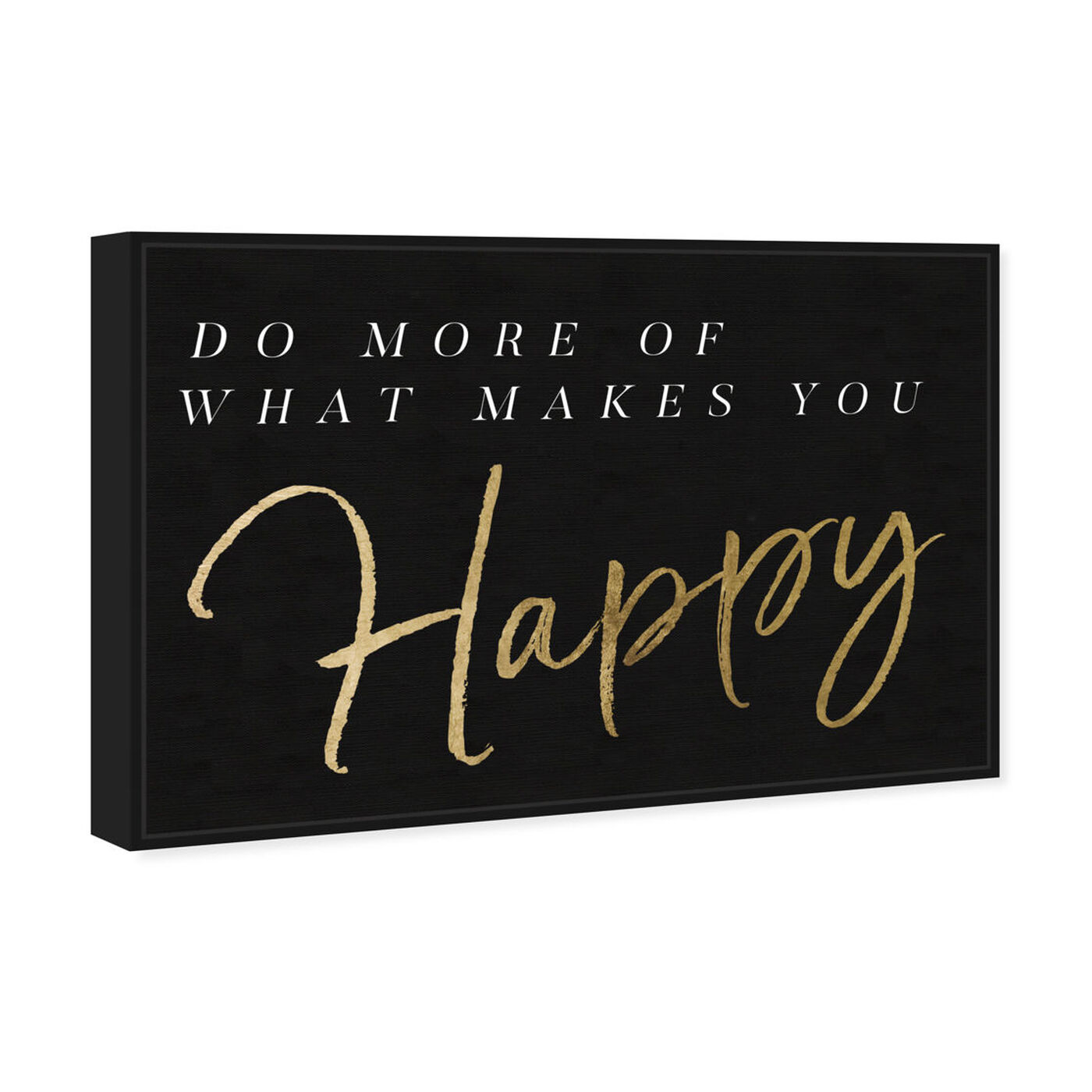 Angled view of What Makes You Happy Gold and Gray featuring typography and quotes and motivational quotes and sayings art.