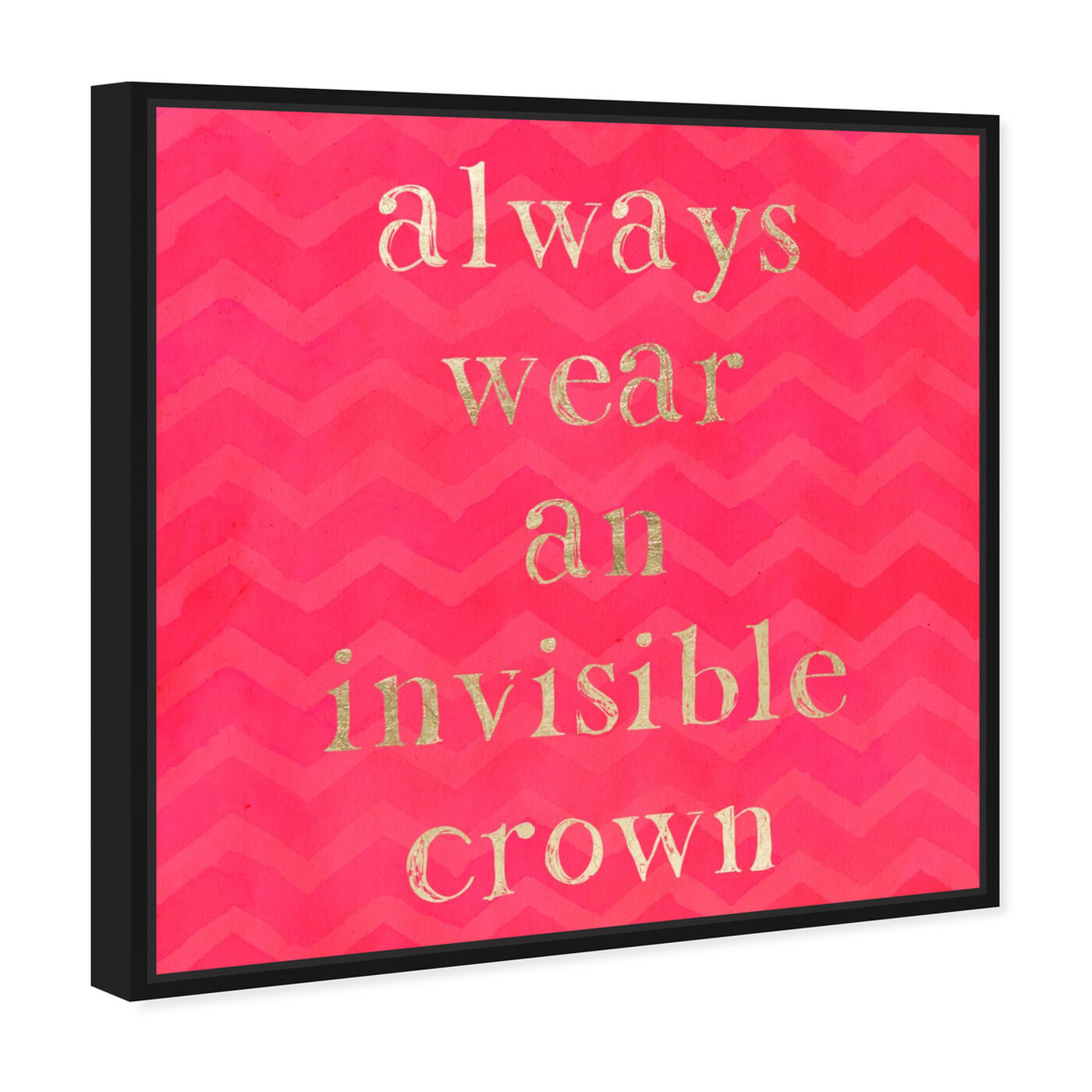 Angled view of Invisible Crown featuring typography and quotes and fashion quotes and sayings art.