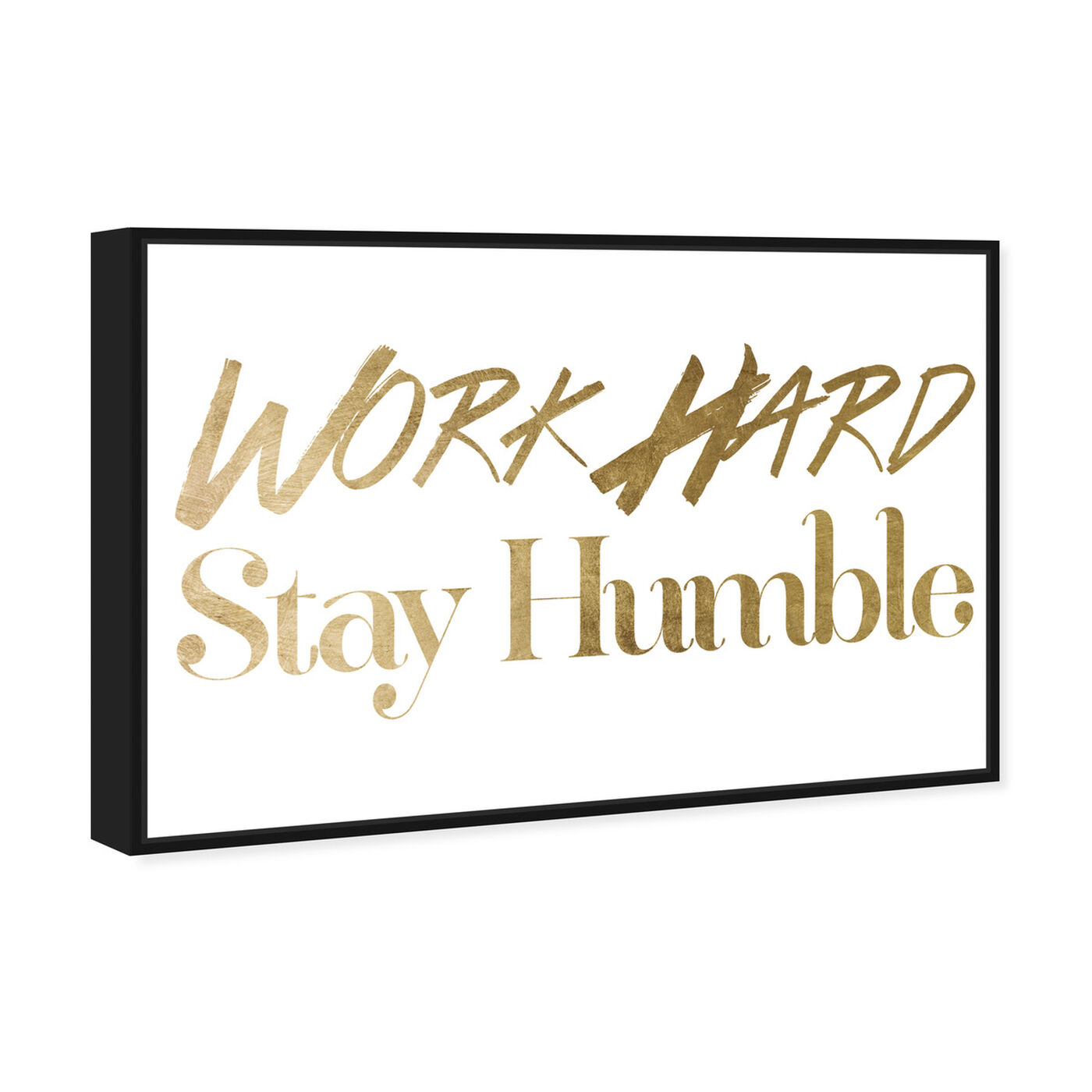 Angled view of Work Hard Gold Foil featuring typography and quotes and inspirational quotes and sayings art.