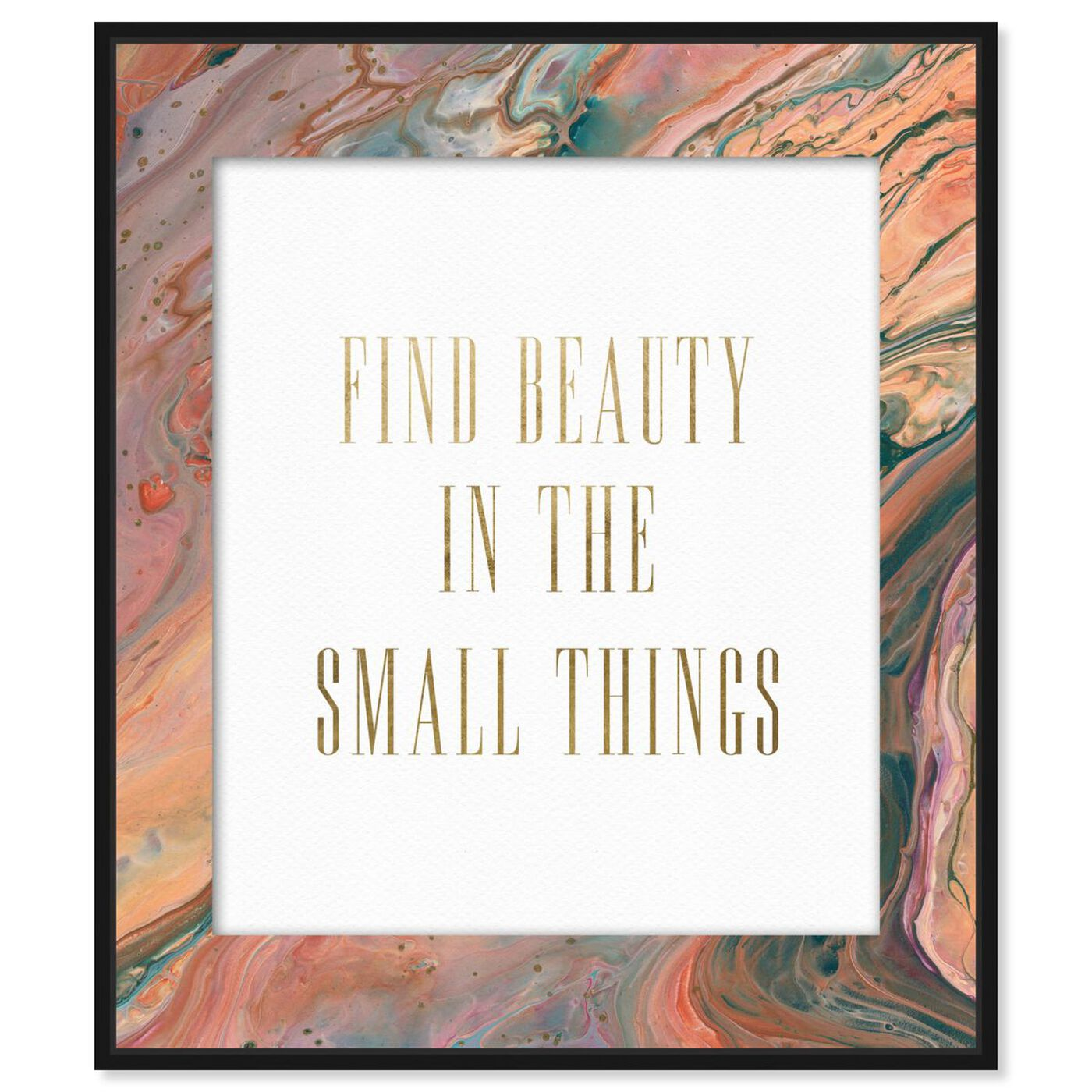 Front view of Beauty in the Small Things featuring typography and quotes and beauty quotes and sayings art.