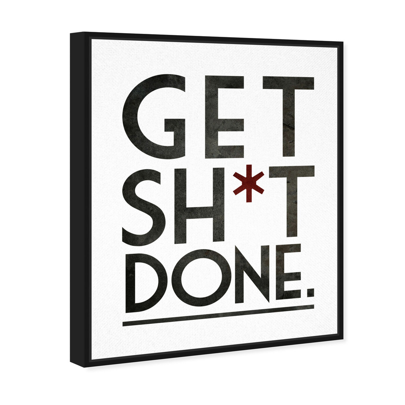 Angled view of Get It Done featuring typography and quotes and funny quotes and sayings art.