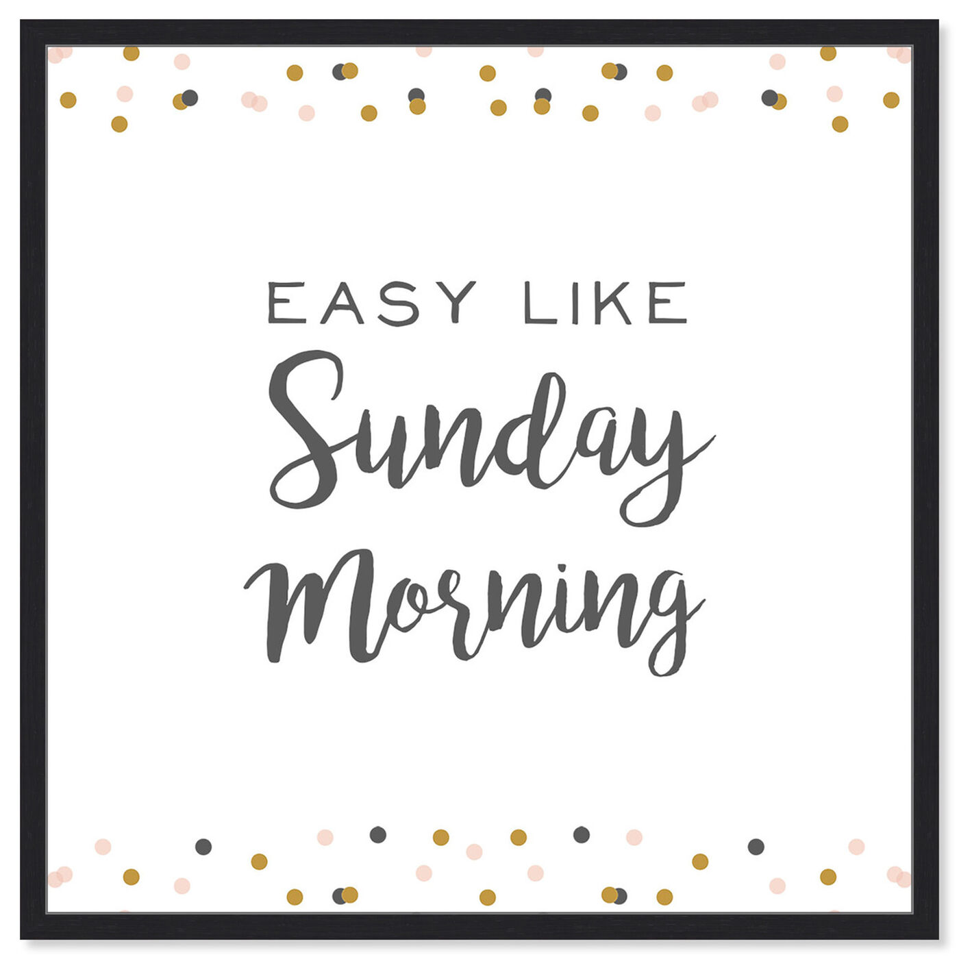 Front view of Easy Like Sunday Morning featuring typography and quotes and quotes and sayings art.