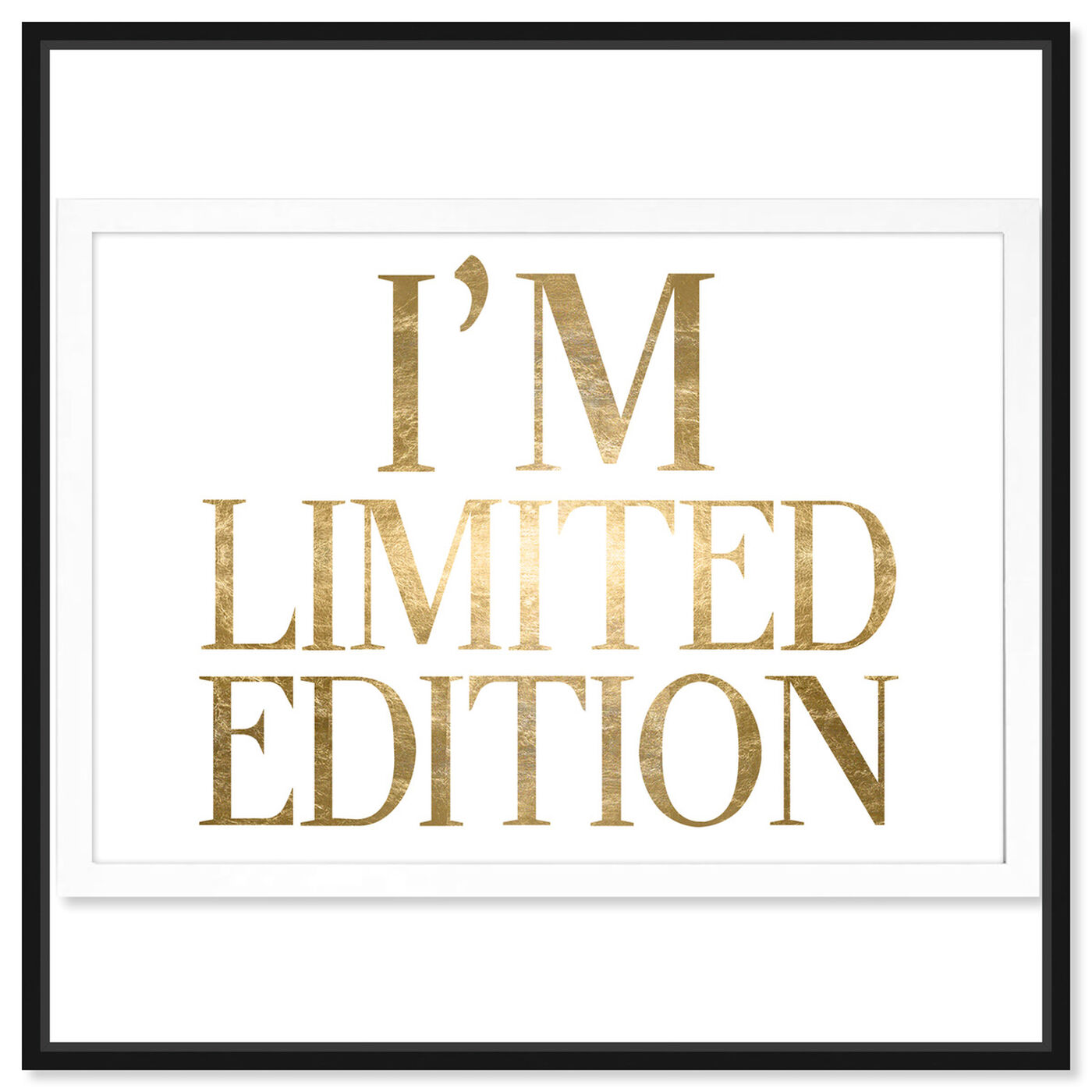 Front view of Limited Edition Luxe Gold Foil featuring typography and quotes and beauty quotes and sayings art.