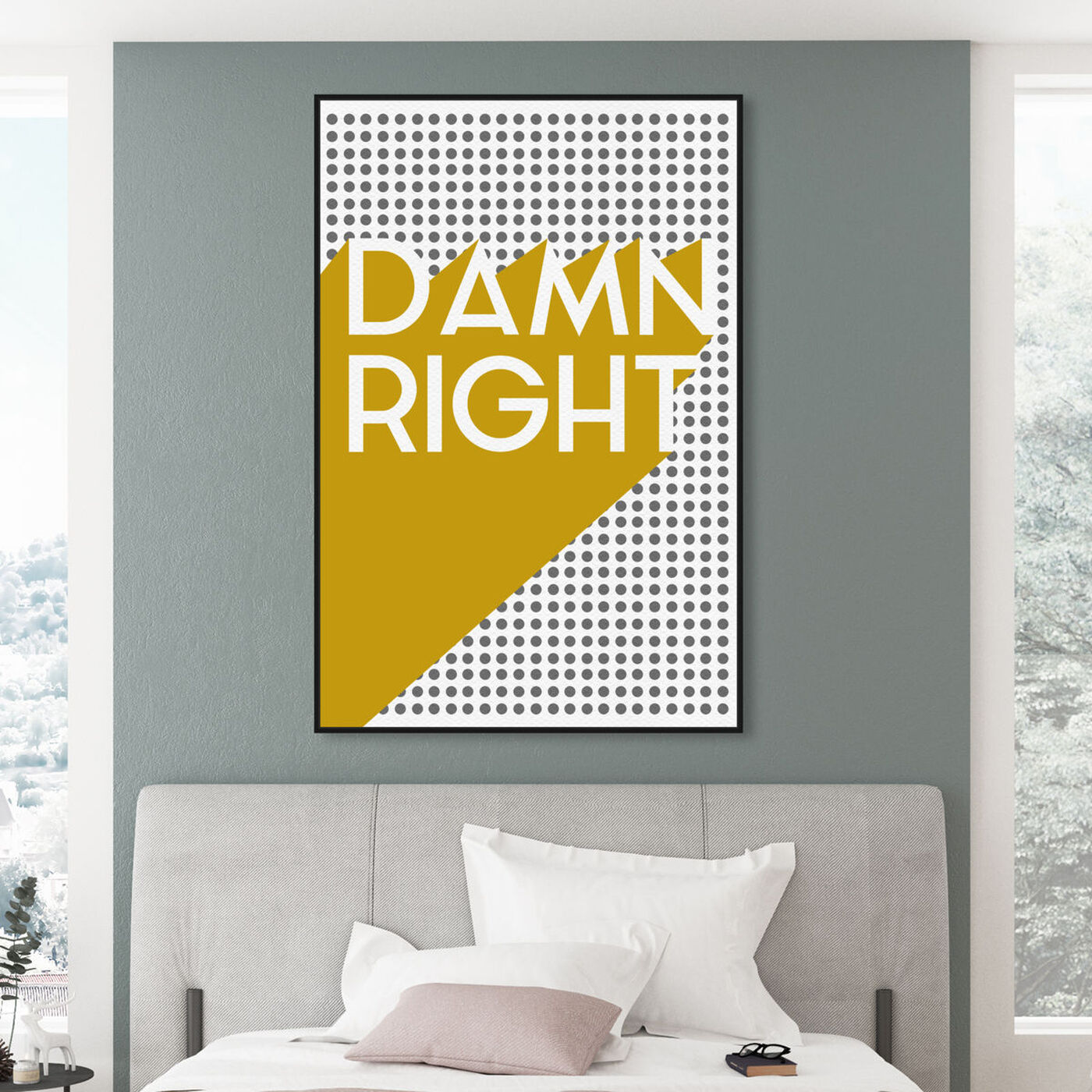 Hanging view of Damn Right Mustard featuring typography and quotes and quotes and sayings art.