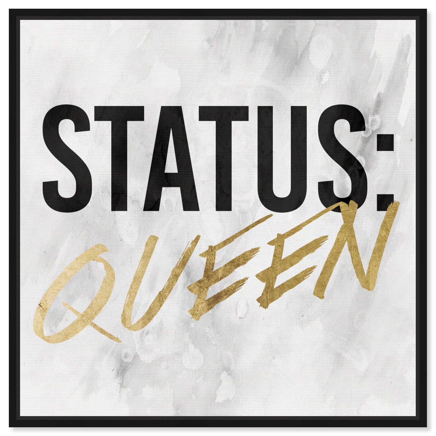 Front view of Status Queen Gold featuring typography and quotes and empowered women quotes and sayings art.