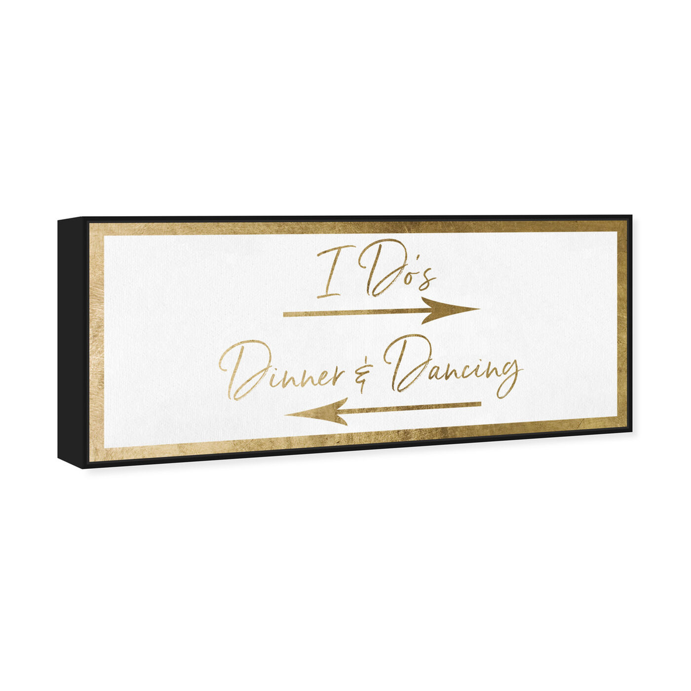 Angled view of Dinner and Dancing Gold featuring typography and quotes and love quotes and sayings art.