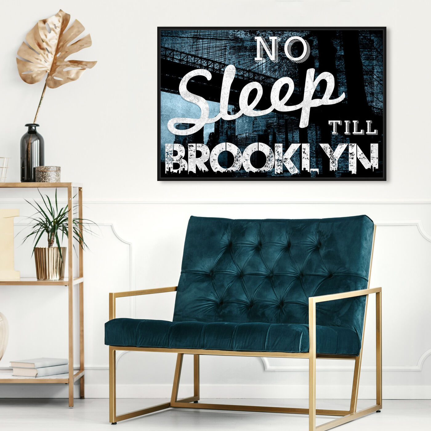 Hanging view of No Sleep Till Brooklyn featuring typography and quotes and quotes and sayings art.