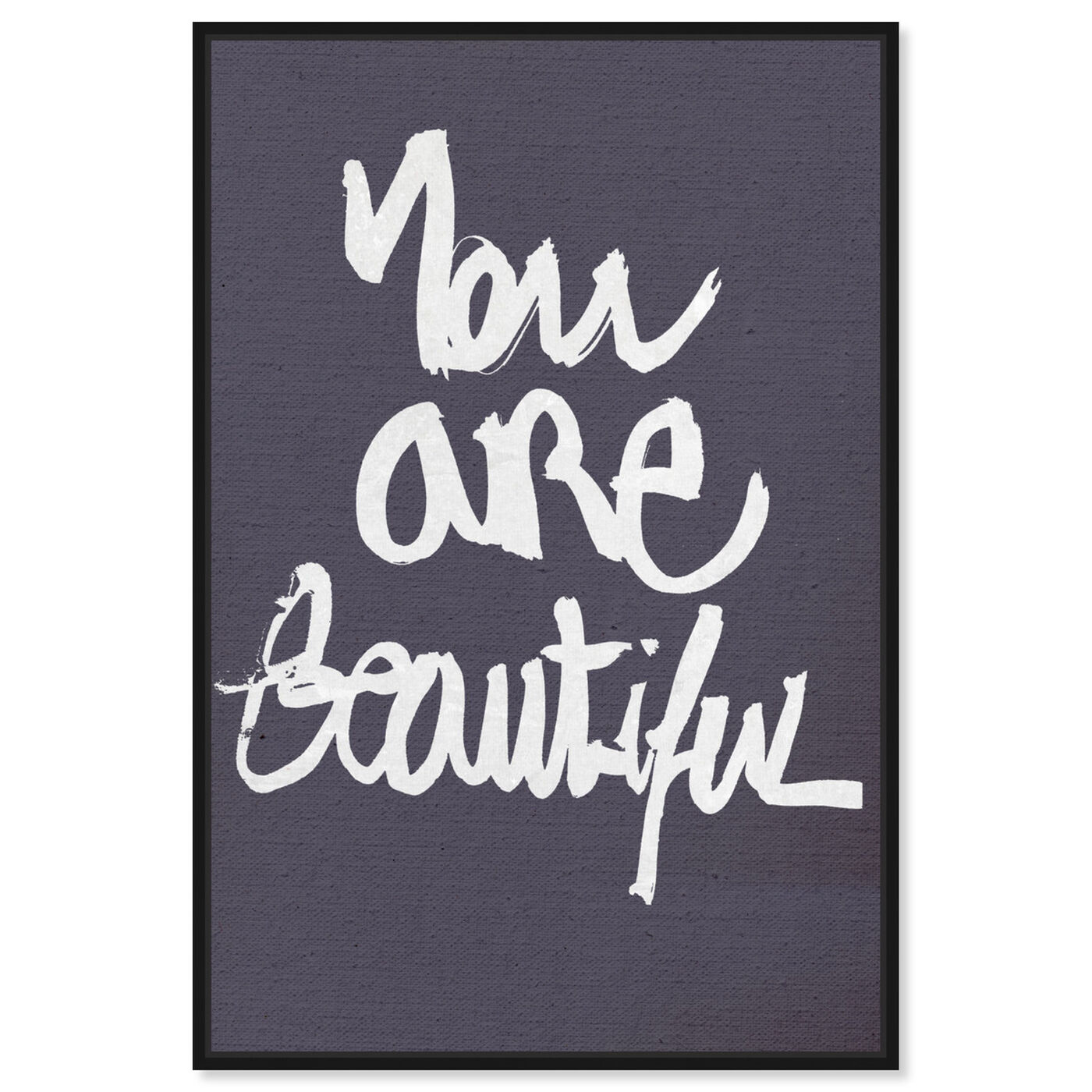 Front view of You Really Are I featuring typography and quotes and beauty quotes and sayings art.