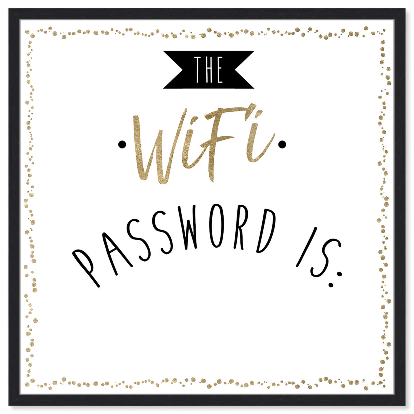 Front view of WIfi Password featuring typography and quotes and quotes and sayings art.
