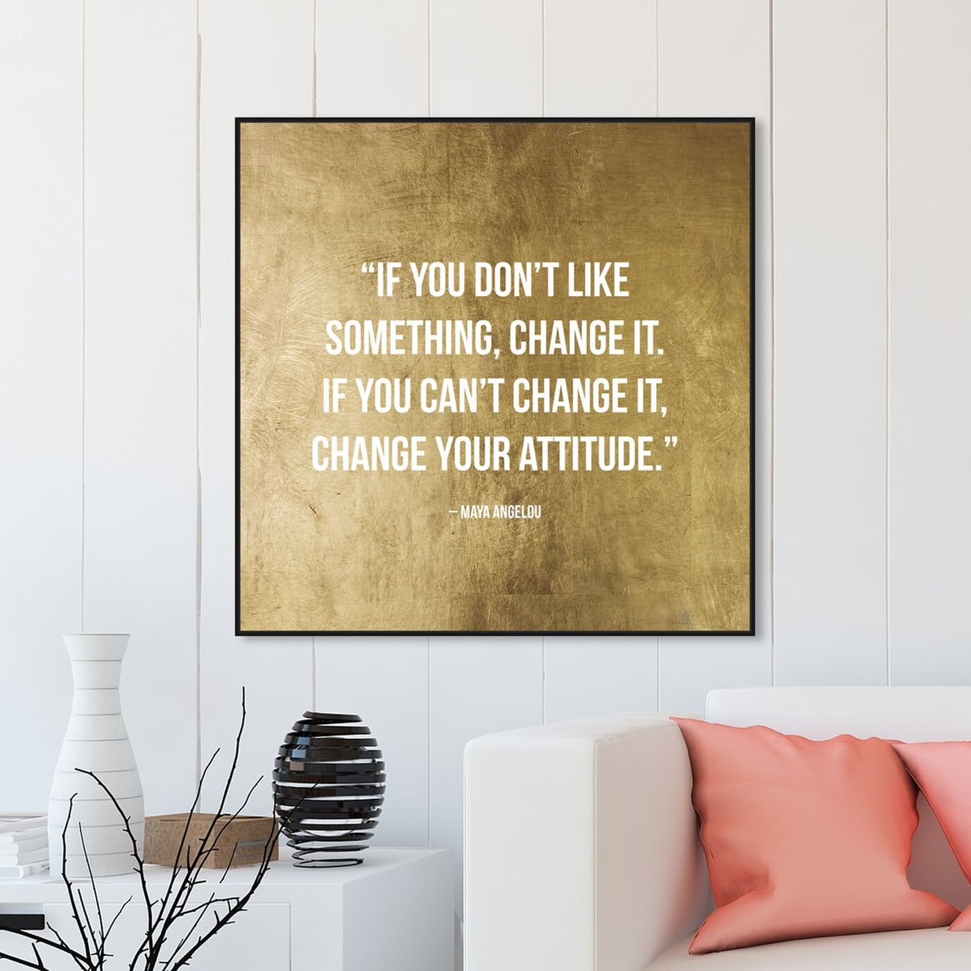Hanging view of Change It featuring typography and quotes and inspirational quotes and sayings art.